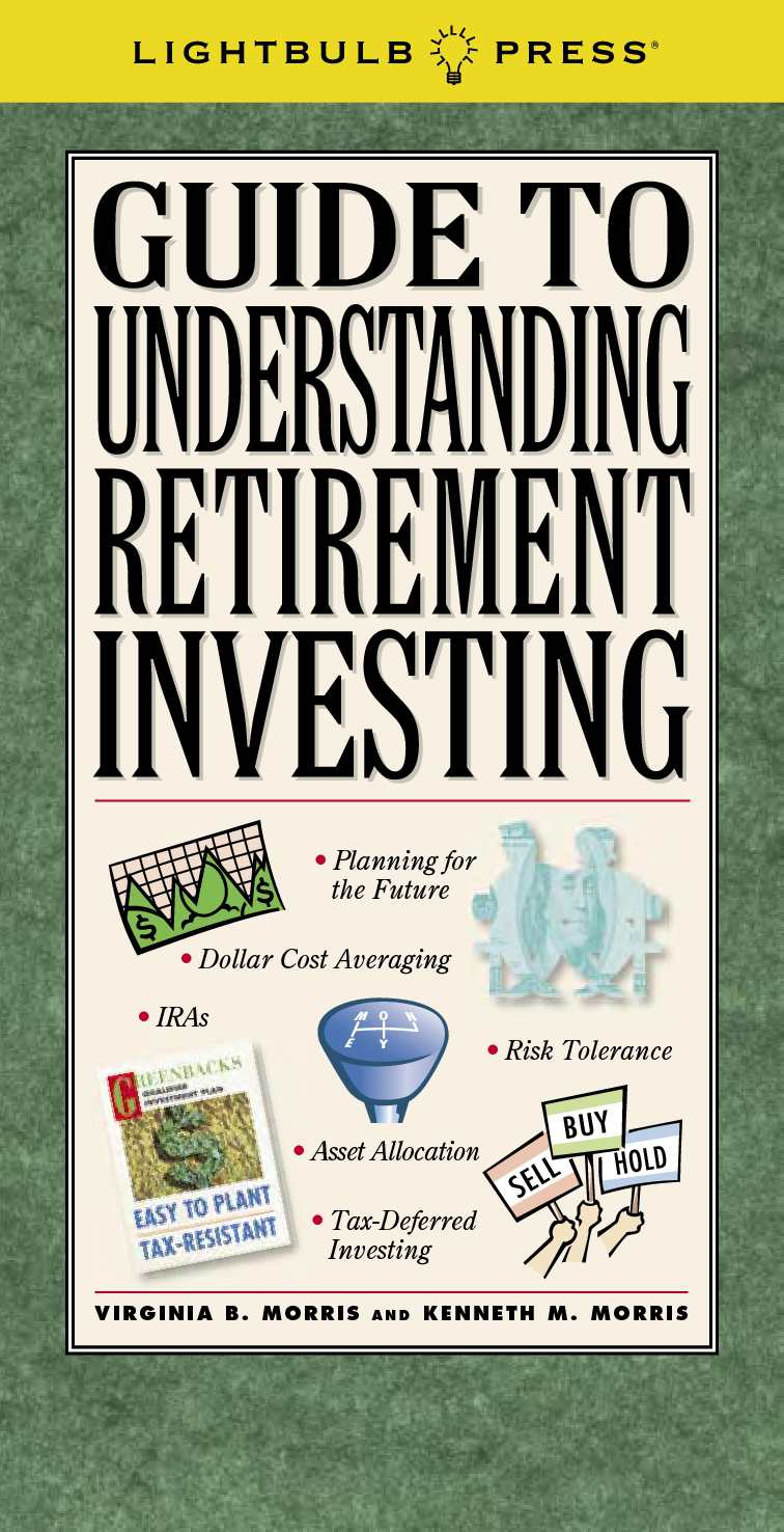 Guide To Understanding Retirement Investing