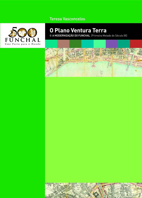 O PLANO VENTURA TERRA E A MODERNIZAÇÃO DO FUNCHAL (1ª METADE DO SÉC. XX) - TERESA VASCONCELOS