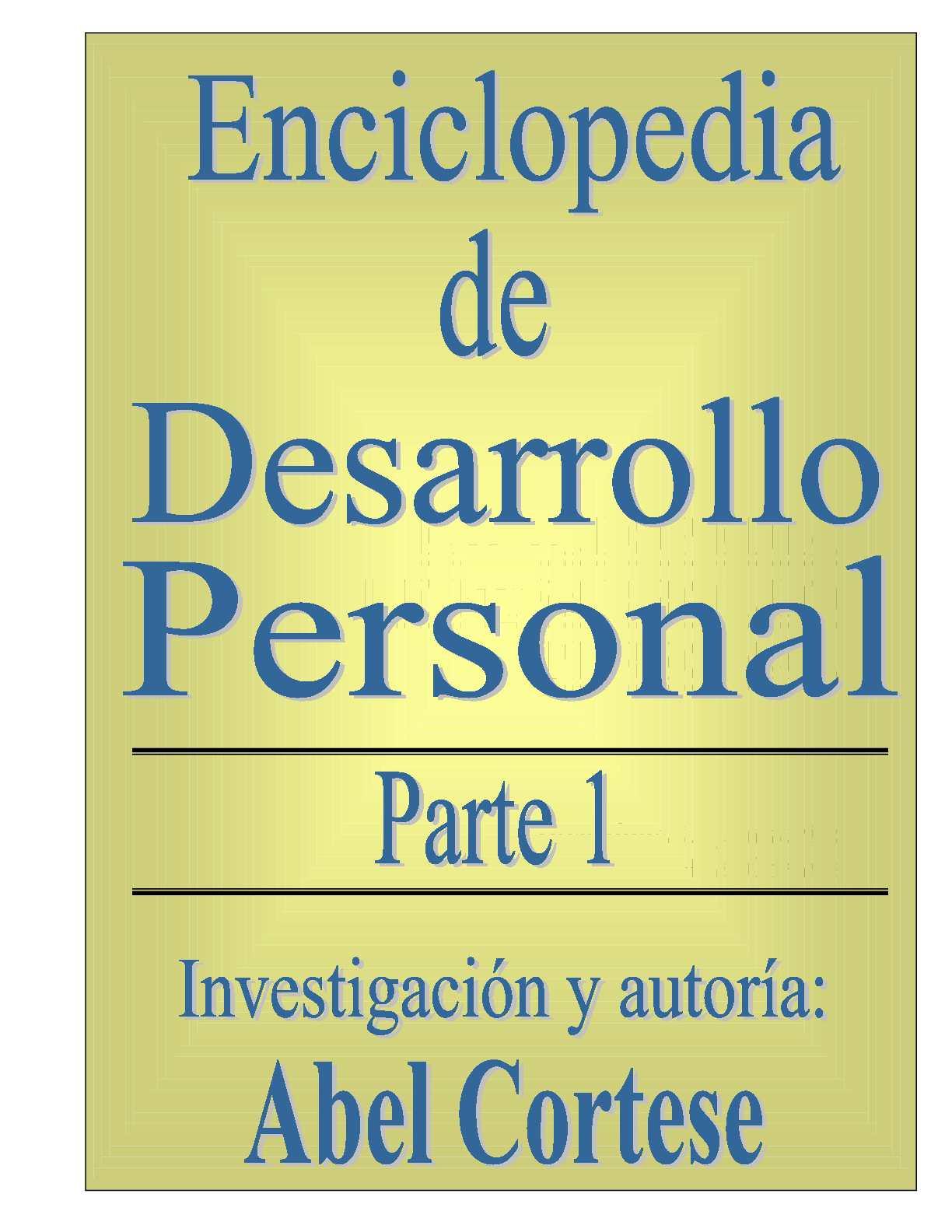 Calaméo - Abel Cortese - Enciclopedia de desarrollo personal Parte 1