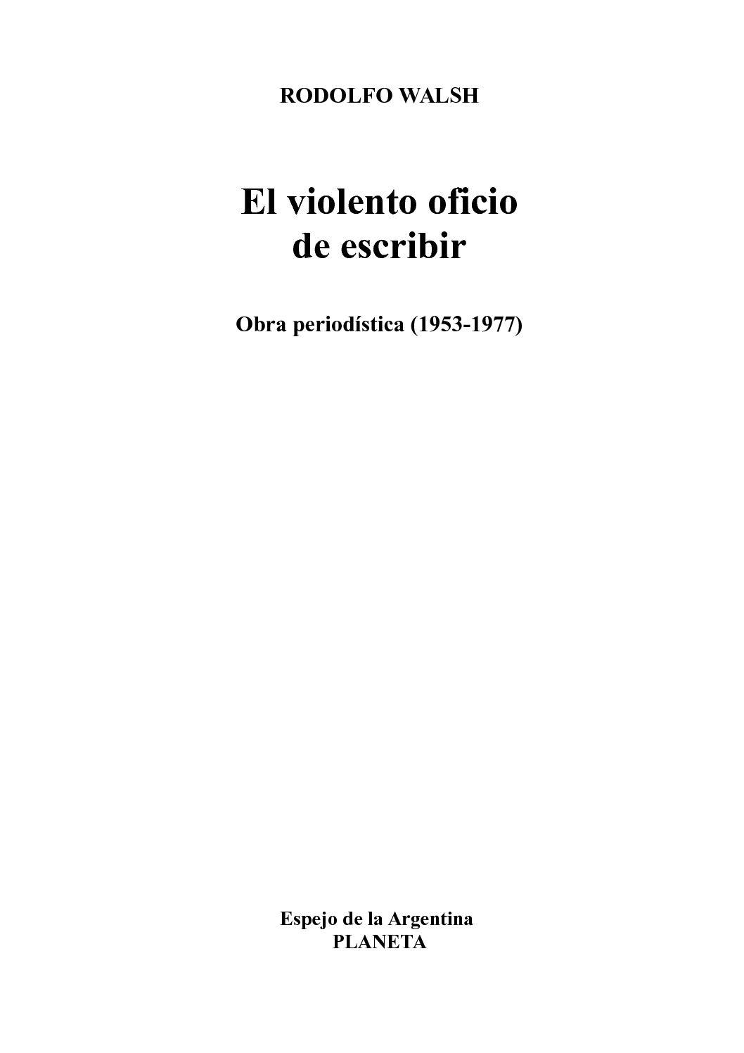 Calaméo - Walsh, Roberto - El violento oficio de escribir