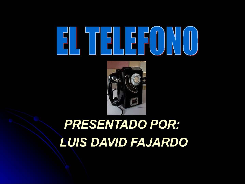 EL TELEFONO, HISTORIA Y EVOLUCION