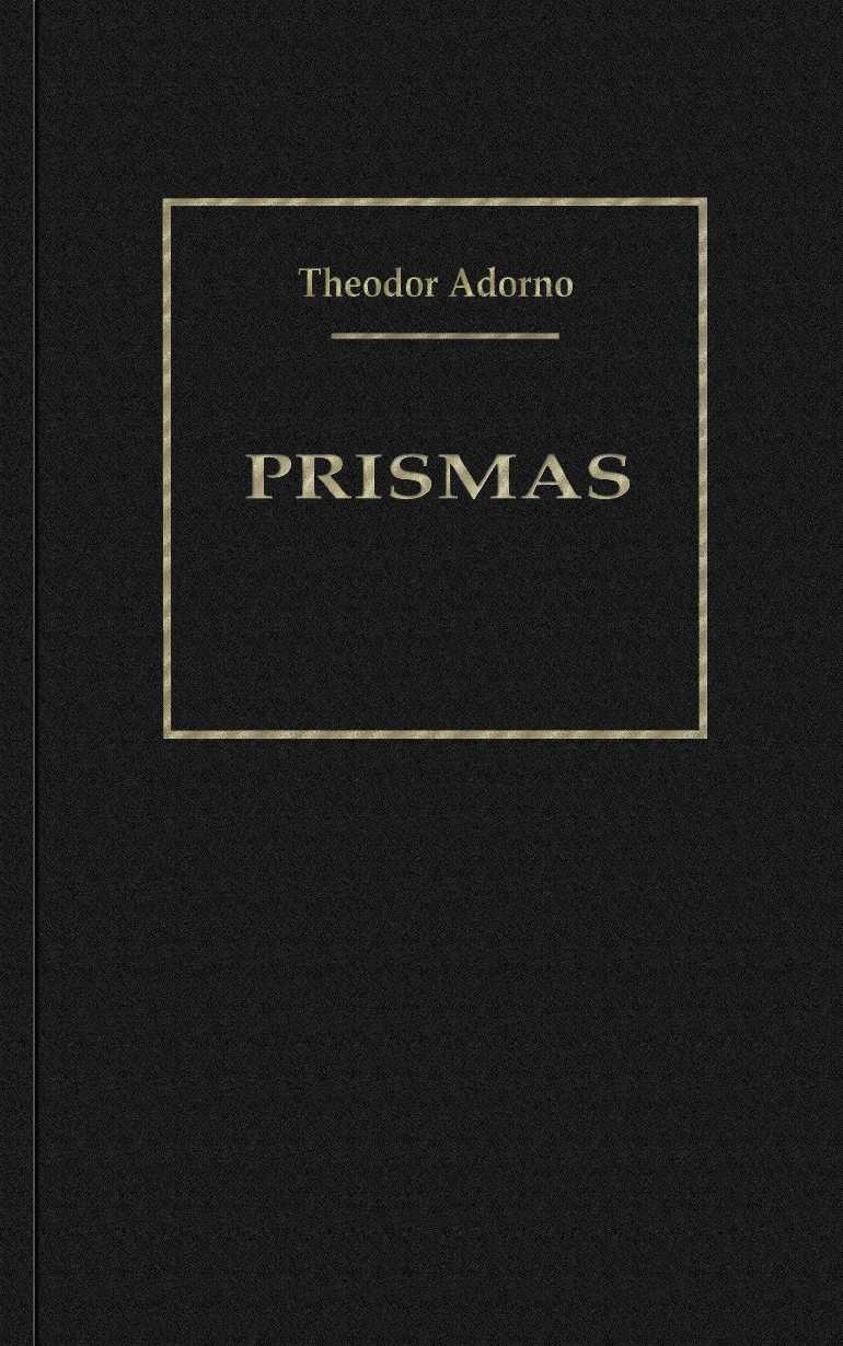 Calaméo - Adorno, Theodor W. - Prismas