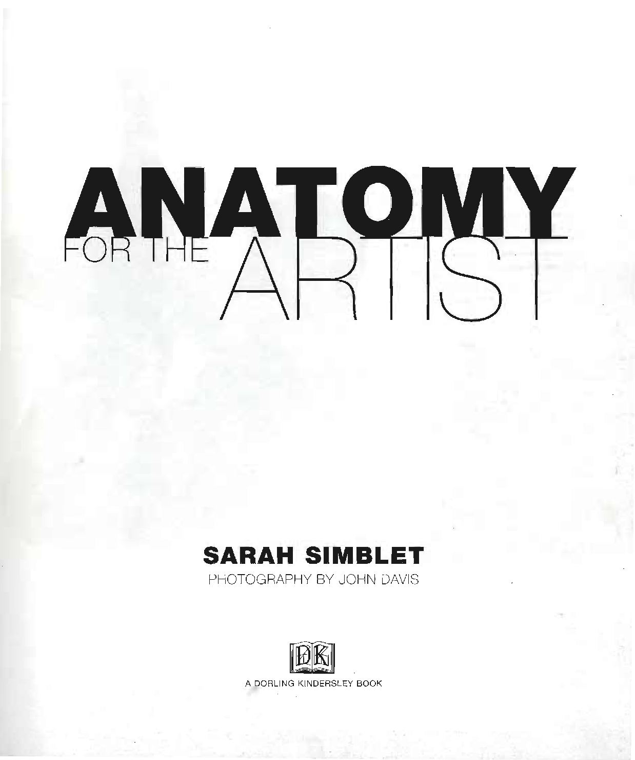 Modern Sarah Simblet Anatomy For The Artist Pattern - Physiology Of ...