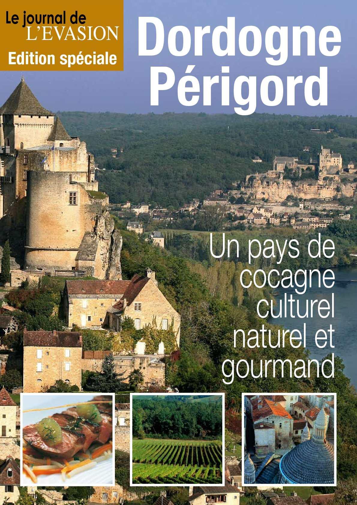 Dordogne-Périgord: Reportage du Journal de l'Evasion.be