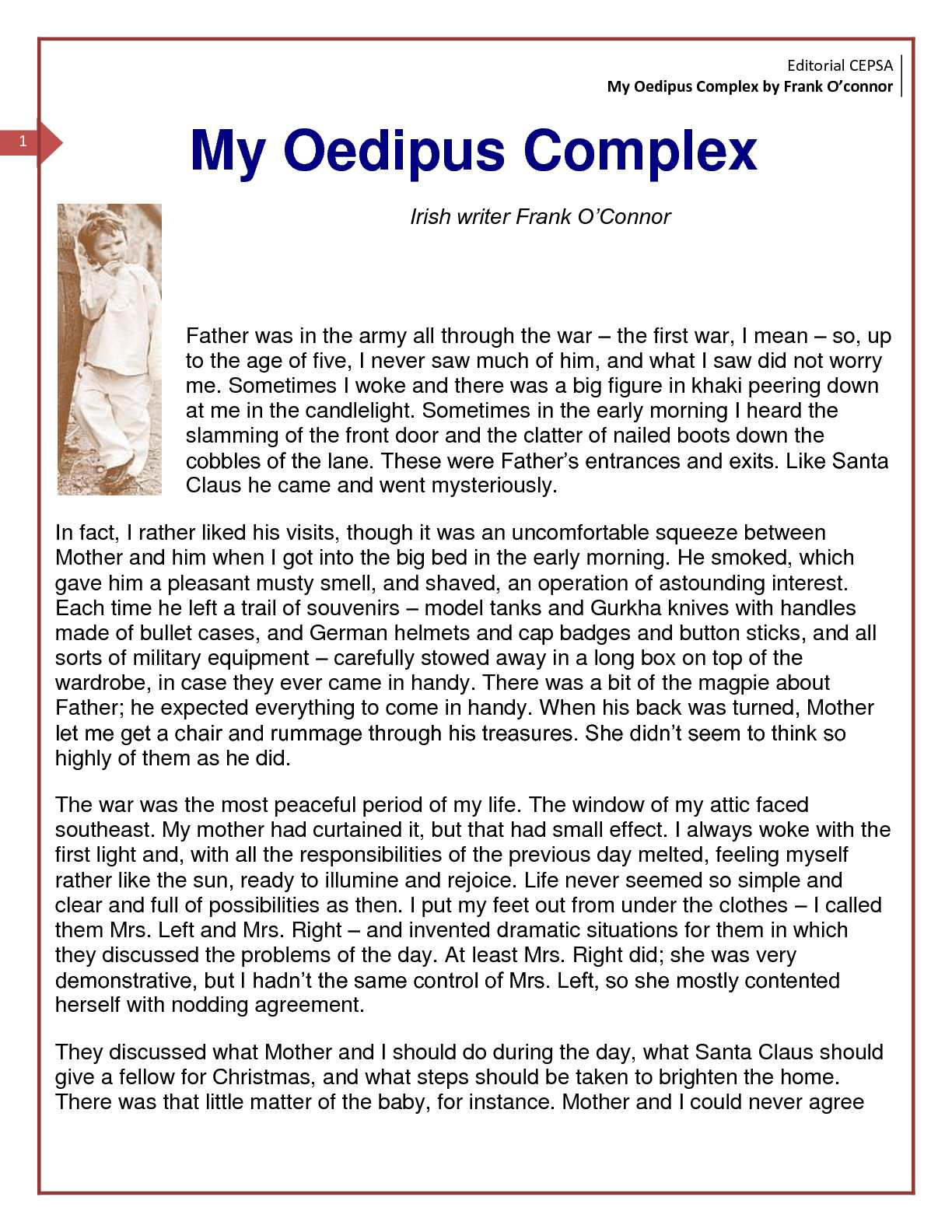 "frank o connor s my oedipus complex ""my oedipus complex"" theses 1 by blending childish innocence with the sophisticated language of maturity, frank o'connor's ""my oedipus complex"" creates a comic reminiscence of his."