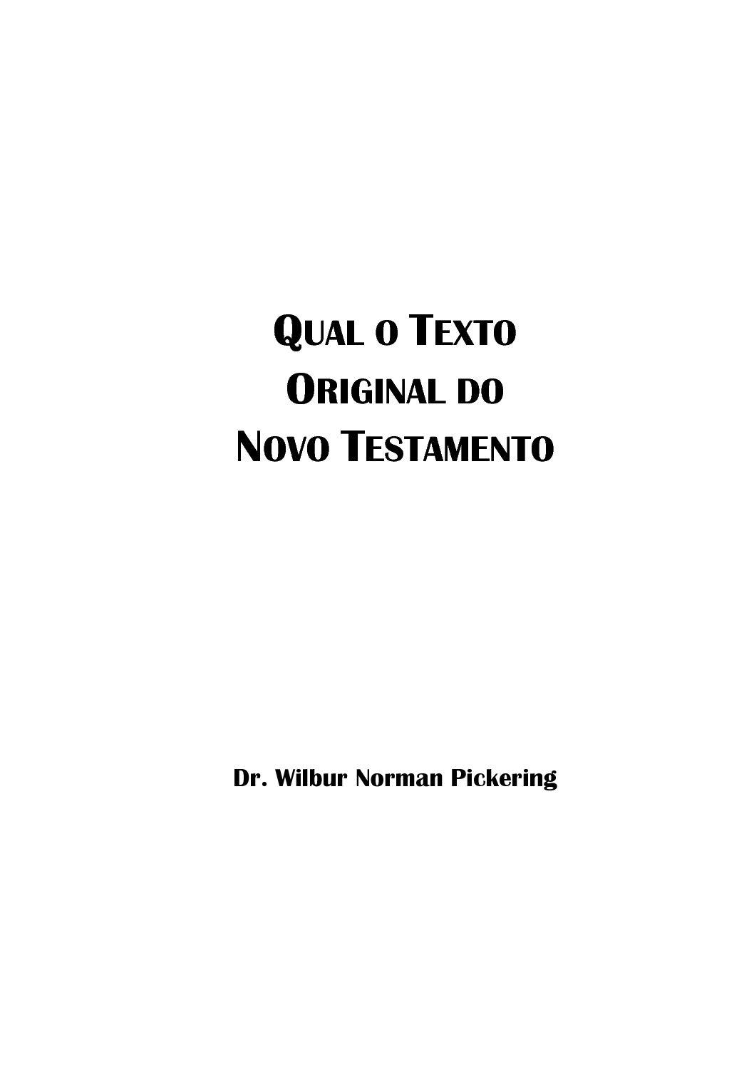 Wilbur Pickering - Qual o Texto Original do Novo Testamento