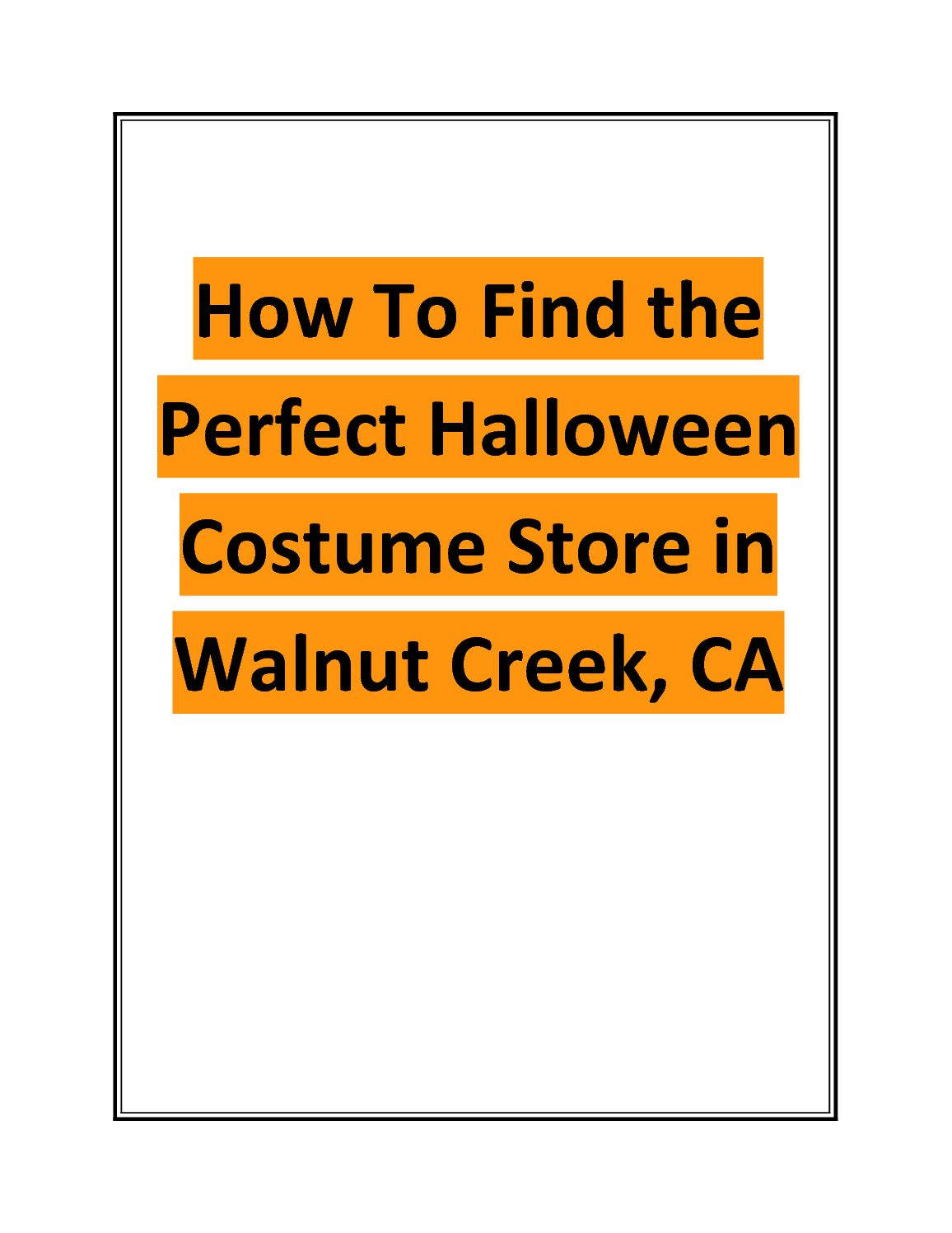 calamo how to find the perfect halloween costume store in walnut creek ca