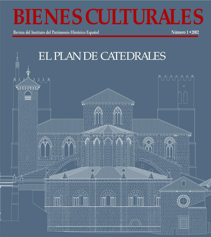 Calaméo - Bienes Culturales Nº 1 . 2001. El plan de catedrales.
