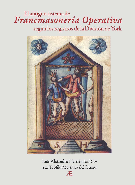 El antiguo sistema de Francmasonería operativa según los registros de la División de York