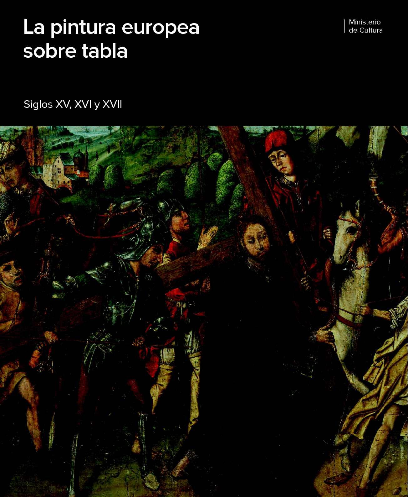 La pintura europea sobre tabla. siglos XV, XVI y XVII