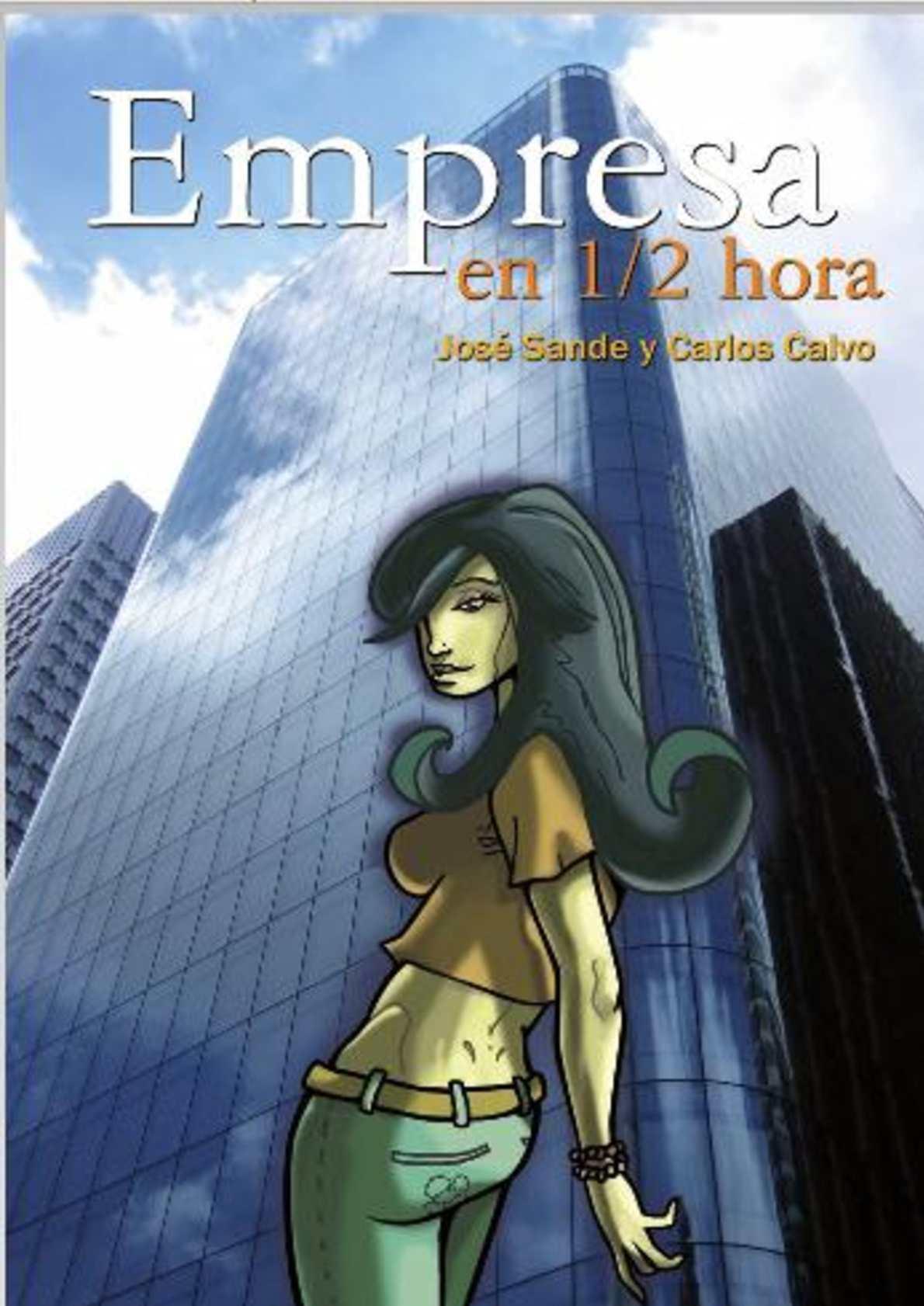 Empresa en 1/2 hora (José Sande y Carlos Calvo)