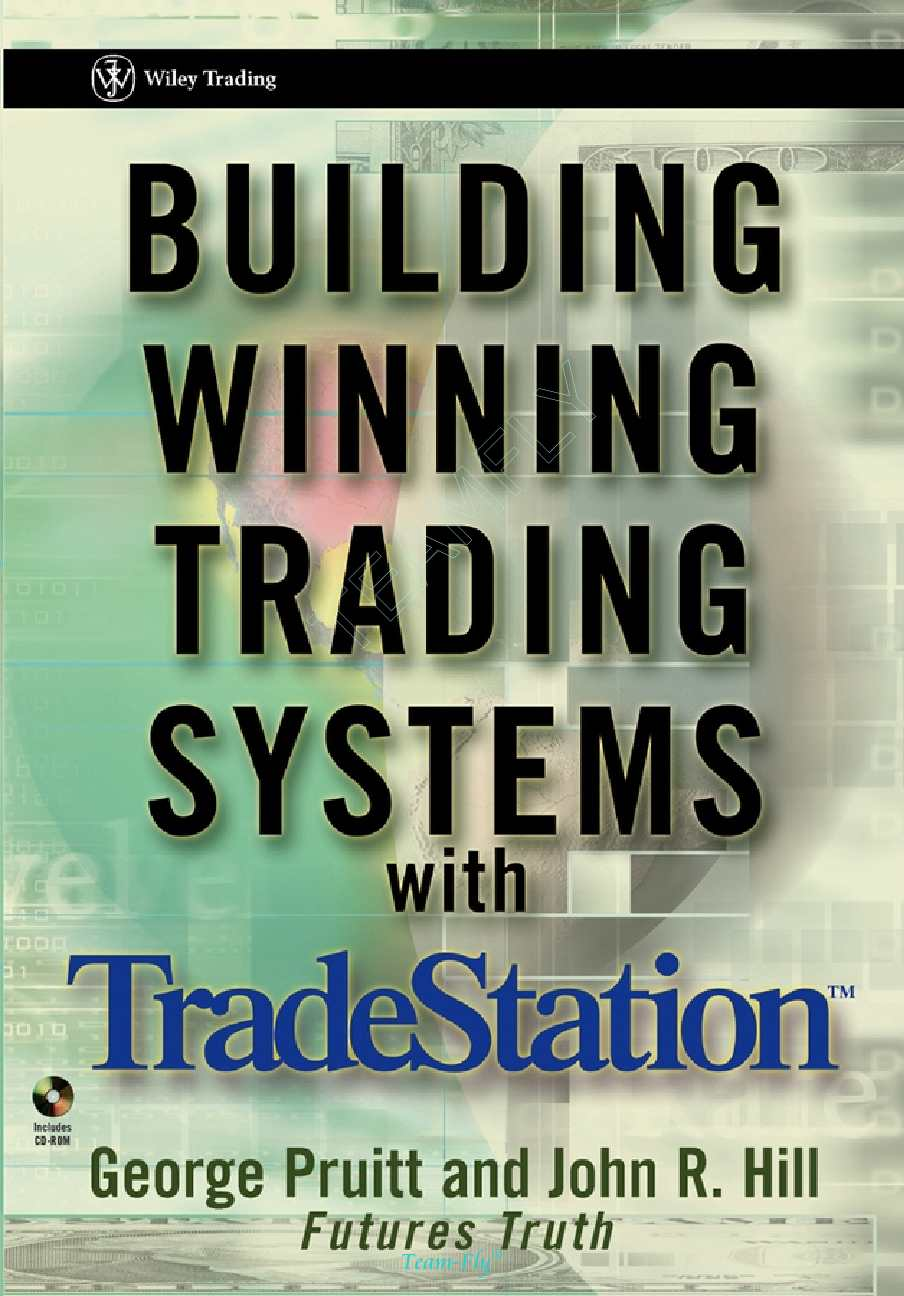G.Pruitt,J.Hill. Building Winning Trading Systems with TradeStation
