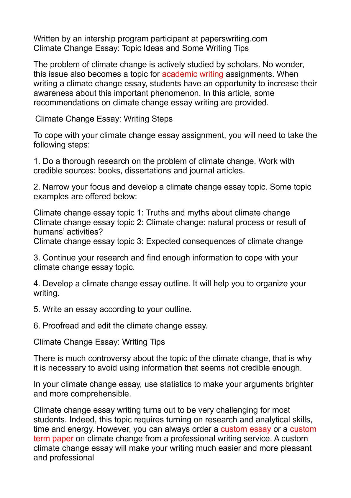 essay on changing climate Climate change essays (examples) filter results by:  essay paper #: 5133735 climate change, divorced from the political rhetoric, is a concrete phenomenon affecting multiple systems the economic and social ramifications of climate change are ancillary to its measurable physical effects however, the measurable physical effects vary.