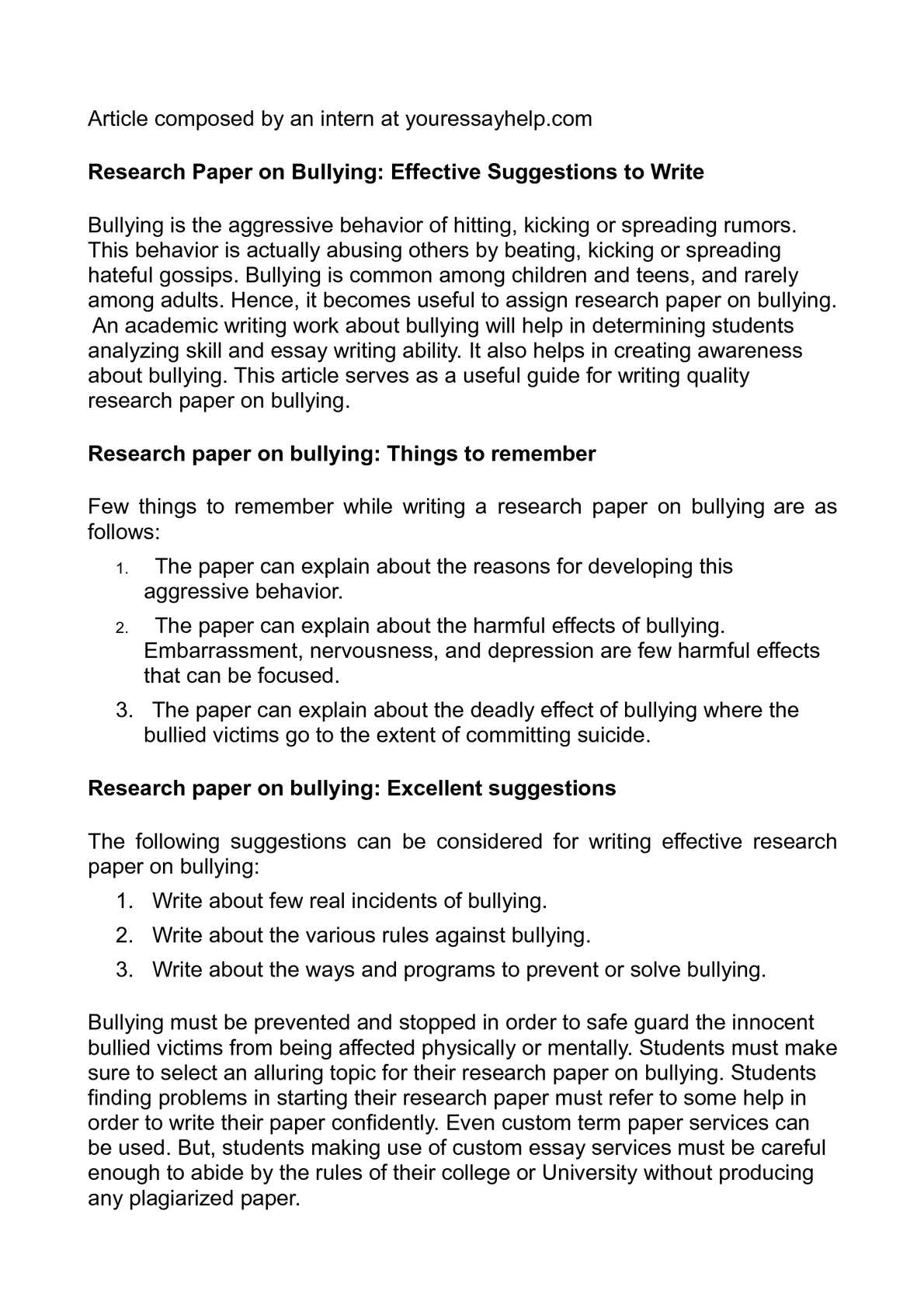essay papers on bullying Workplace bullying refers to the continuous criticism, negative comments on one's work or personality etc which harm the mental state of an employee much more than.