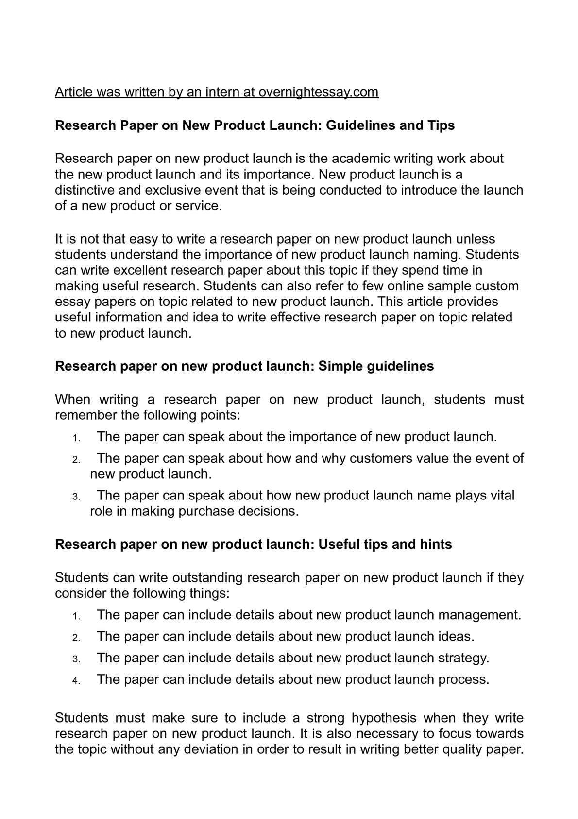 research paper on new product launch But before you start launching your product or service, you need to conduct   this is product research, and it is a vital step of new product development  face -to-face interview or perhaps a paper survey where the respondents get the  survey.