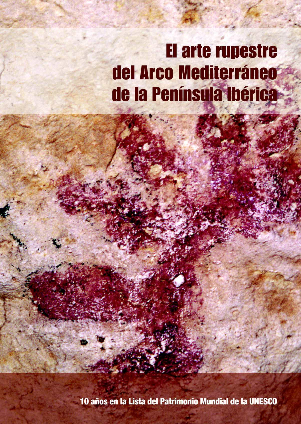 IV CONGRESO EL ARTE RUPESTRE DEL ARCO MEDITERRÁNEO DE LA PENÍNSULA IBÉRICA.  10 Años en la Lista del Patrimonio Mundial de la UNESCO