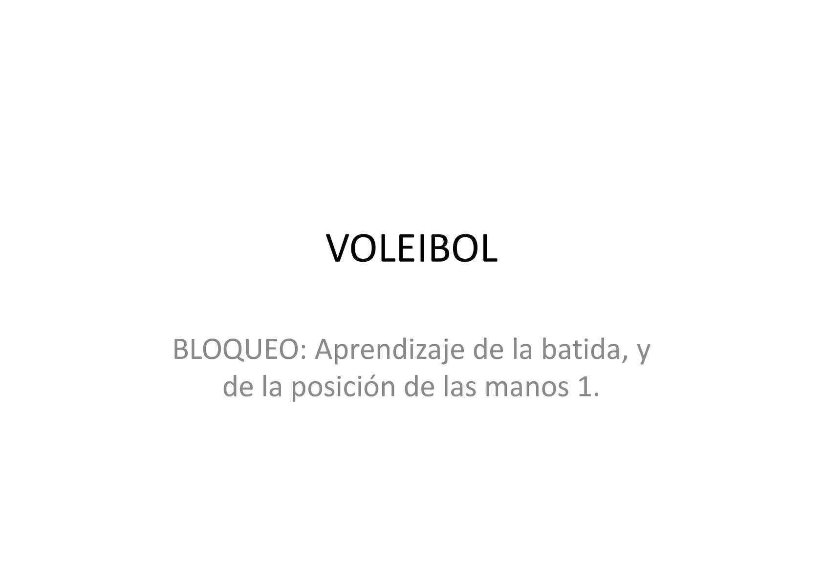 VOLEIB0L-Bloqueo - Aprendizaje de la batida, y de la posición de las manos 1