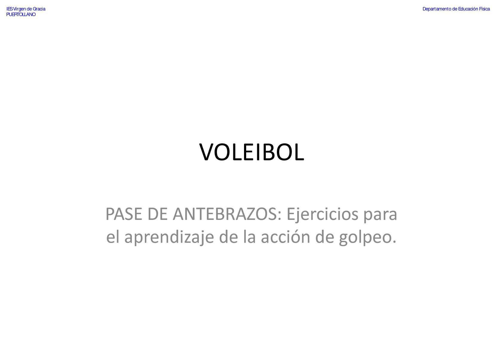 VOLEIBOL - Pase de Antebrazos - Ejercicios para el aprendizaje de la acción de golpeo