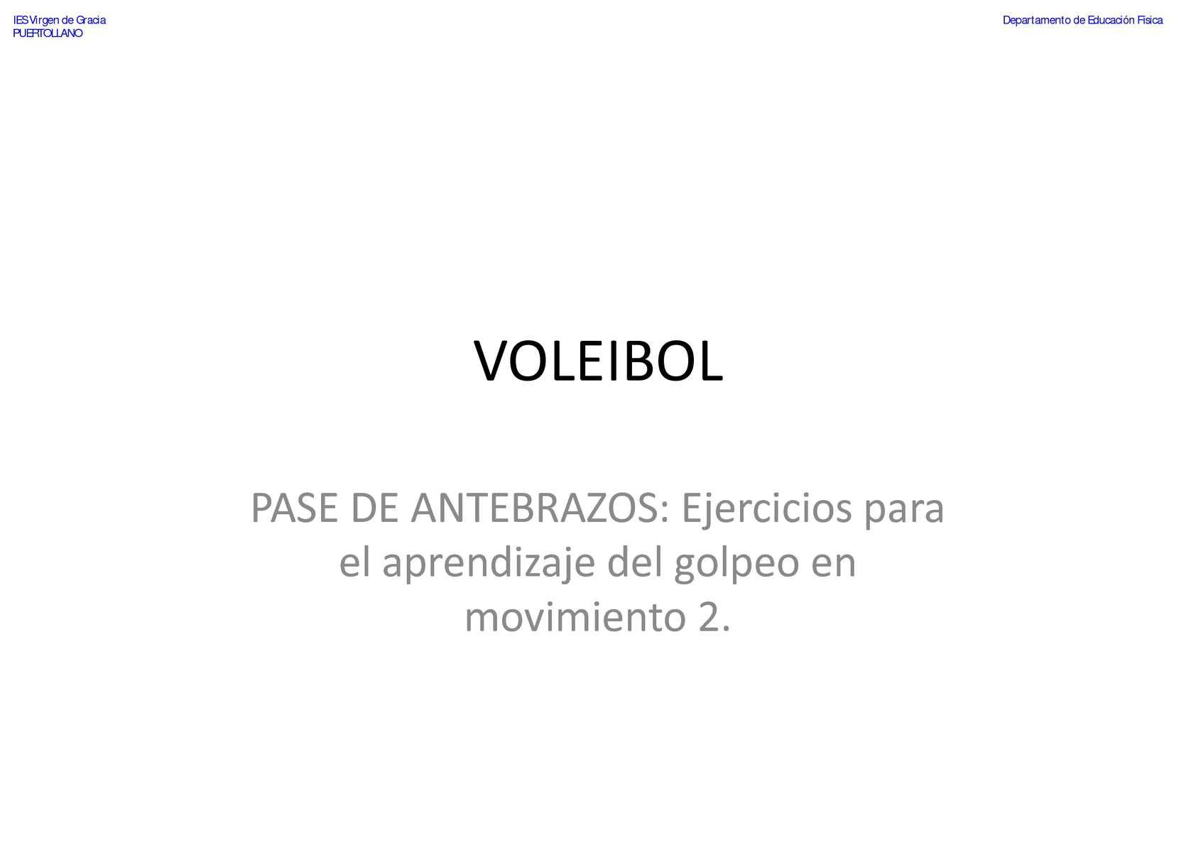 VOLEIBOL - Pase de Antebrazos - Ejercicios para el aprendizaje del golpeo en movimiento 2