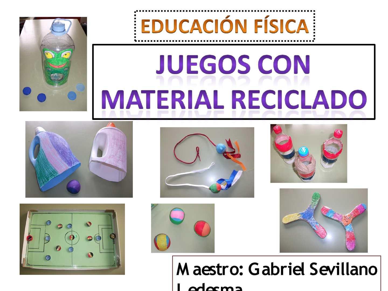 PRESENTACIÓN DE JUEGOS CON MATERIAL RECICLADO
