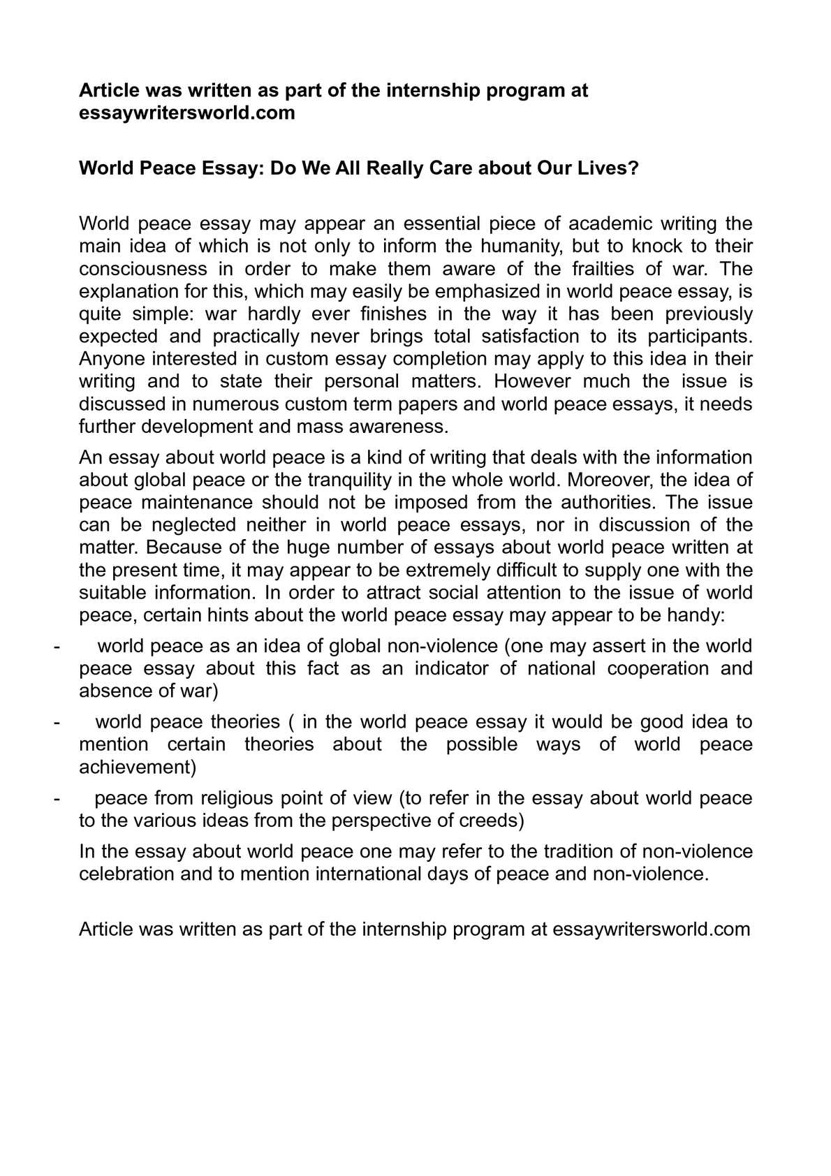 an essay about peace A persuasive essay is a form of academic writing that is built around a central argument these essays are sometimes called argumentative essays because of this in this category of composition, the writer aims to persuade the reader to accept his or her.