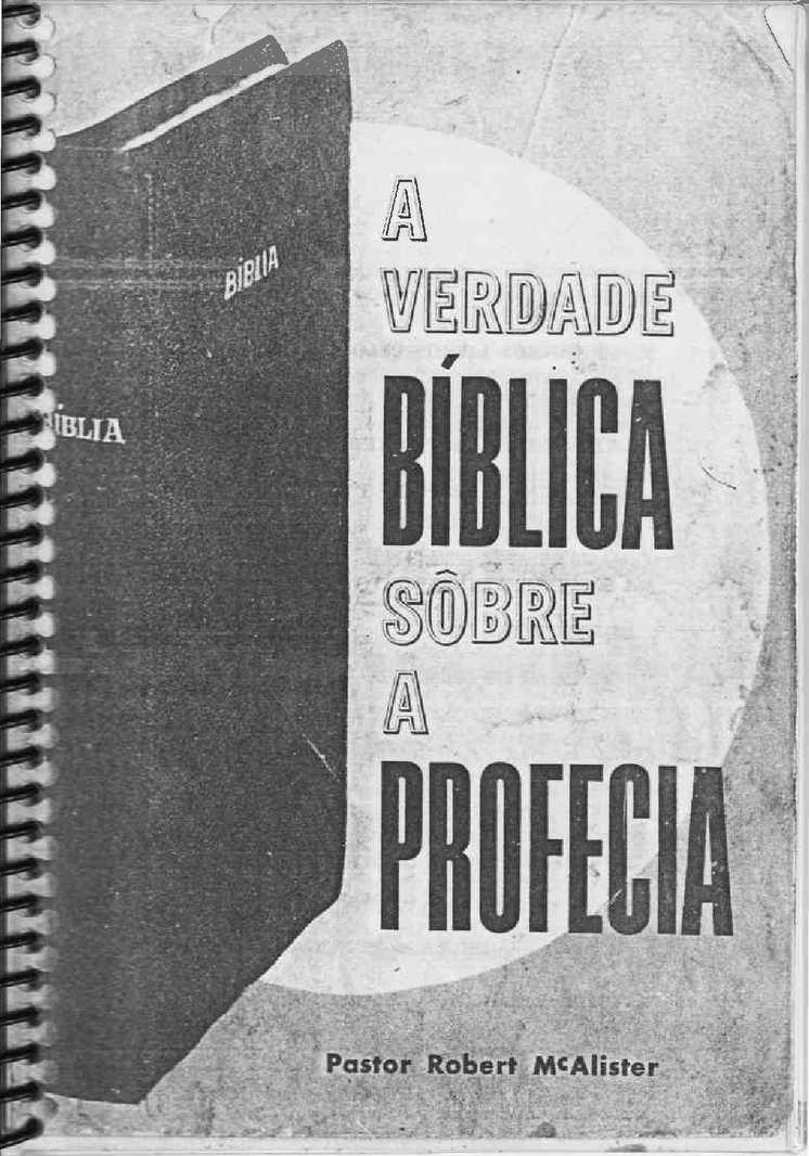 A Verdade Bíblica sobre a Profecia - Roberto McAlister
