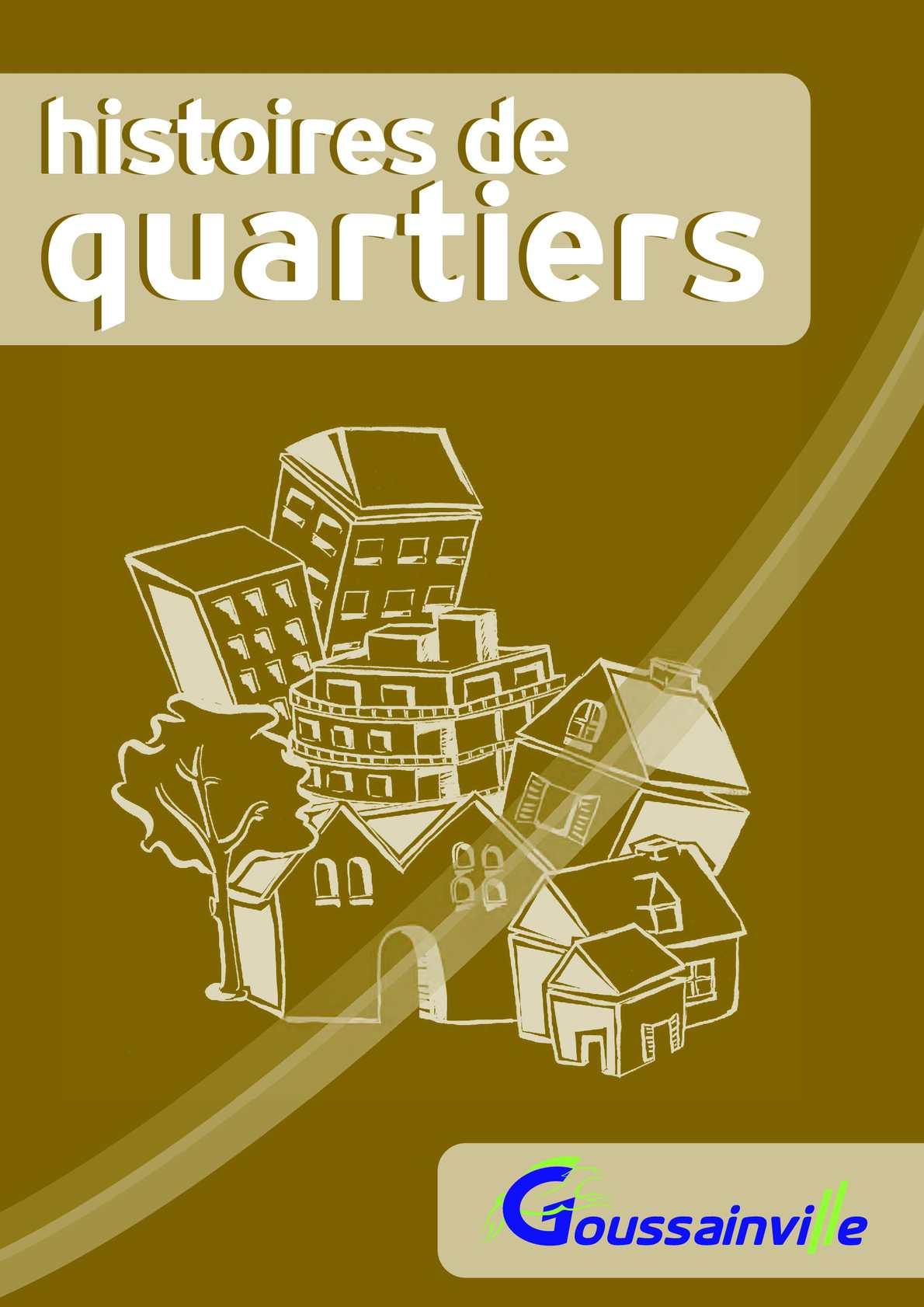 L'histoire des quartiers de Goussainville (95)