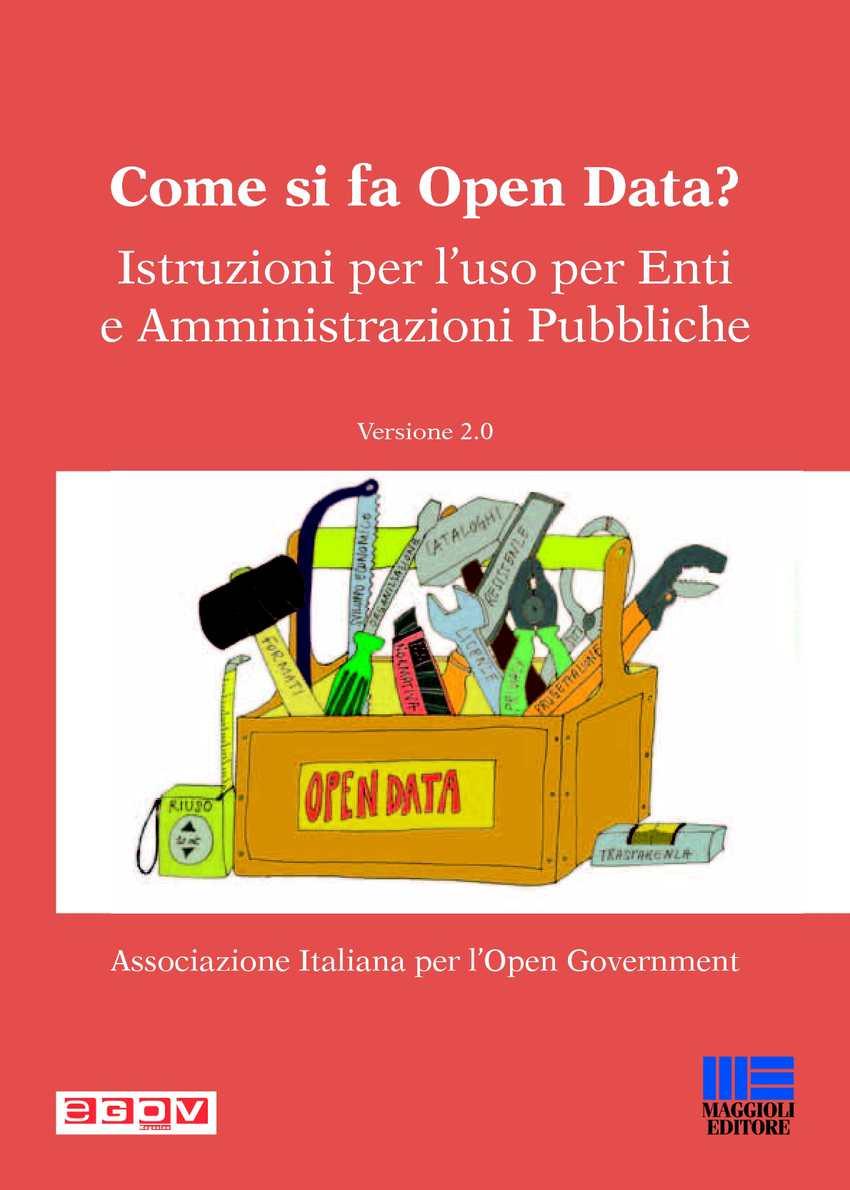 Come si fa Open Data? Istruzioni per l'uso per Enti e Amministrazioni Pubbliche