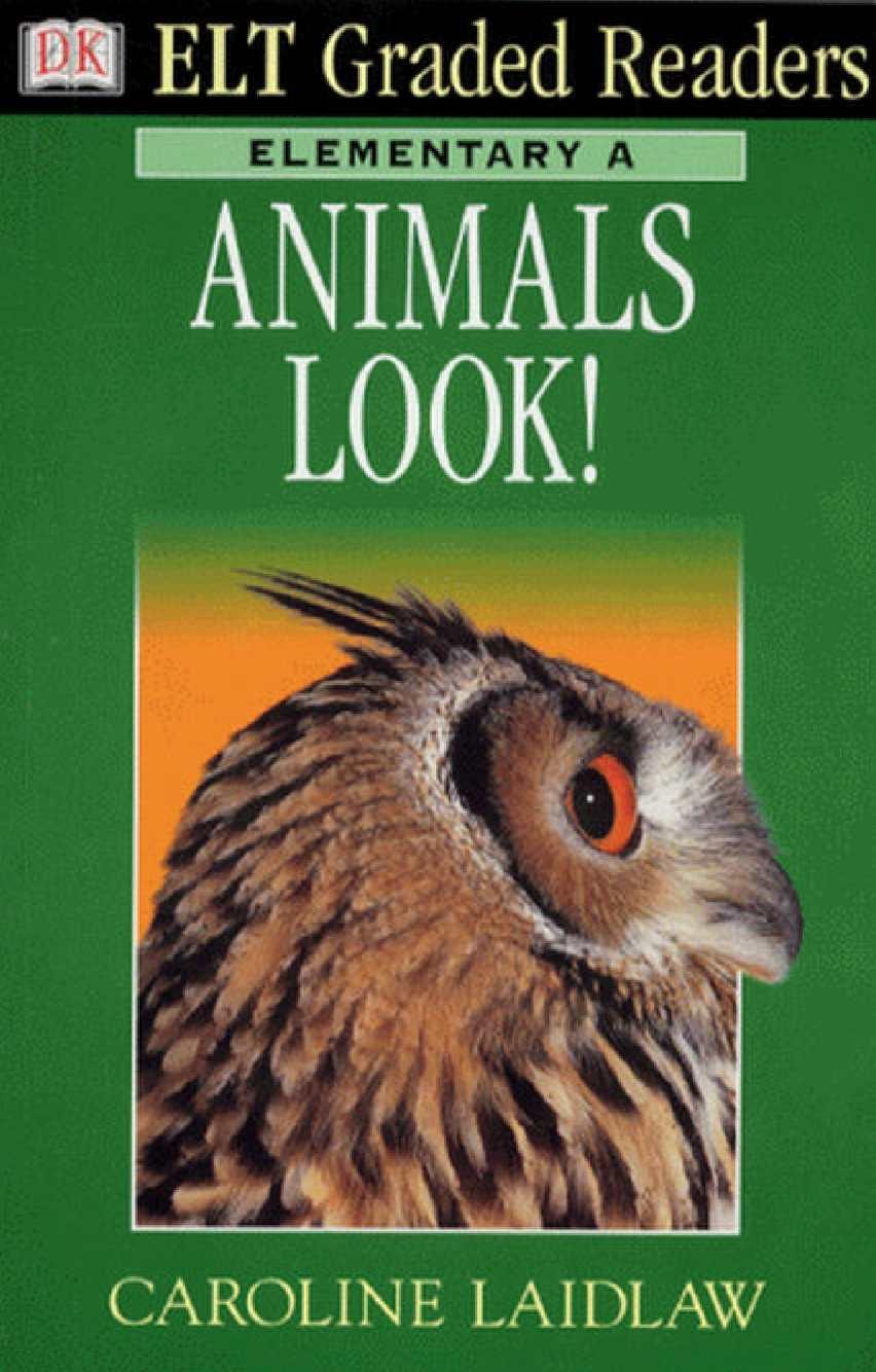 DK ELT Graded Readers Elementary Animals Look!