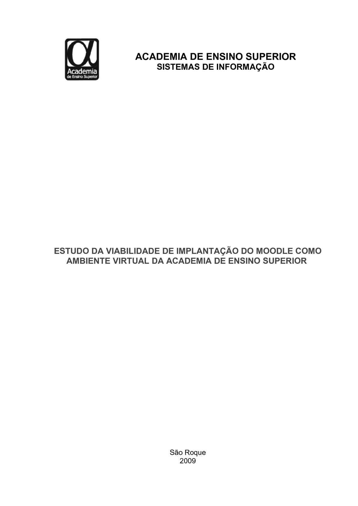 ESTUDO DA VIABILIDADE DE IMPLANTAÇÃO DO MOODLE COMO AMBIENTE VIRTUAL DA ACADEMIA DE ENSINO SUPERIOR