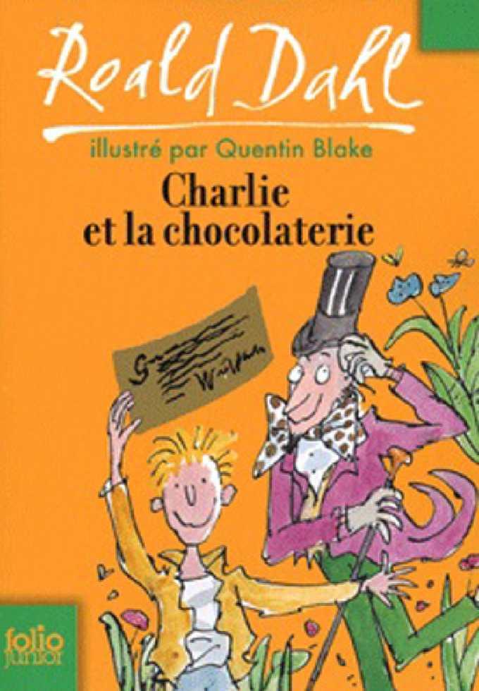 CHARLIE ET LA CHOCOLATERIE, de Roald Dahl