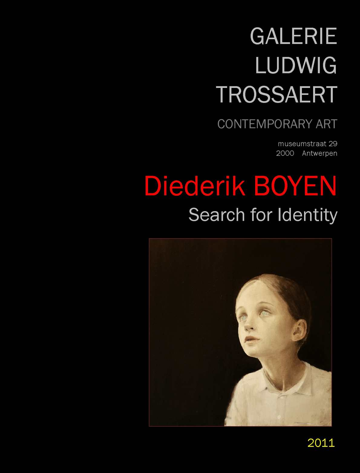 Diederik BOYEN - Search for Identity  (Galerie Ludwig Trossaert - 2011)