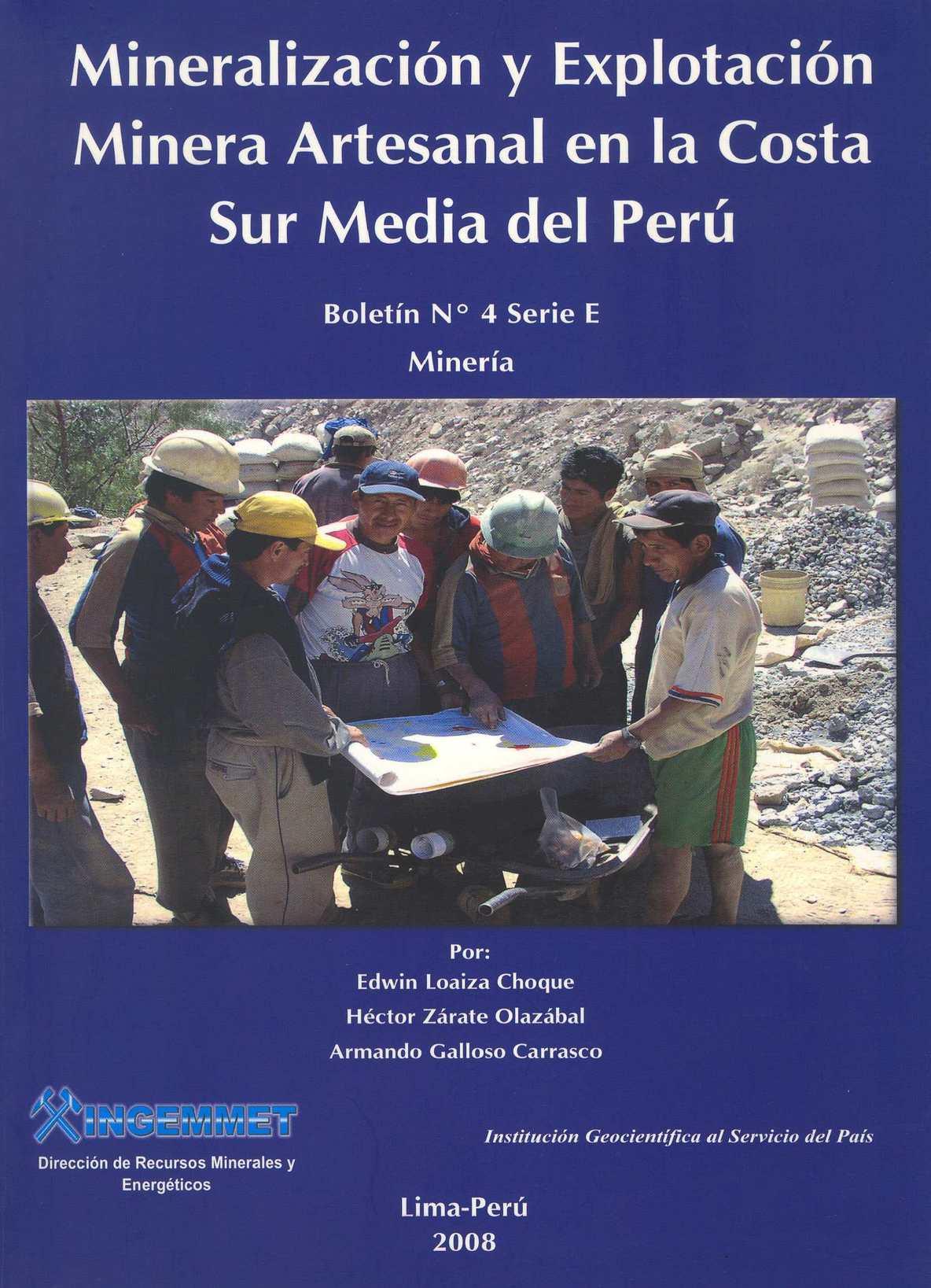 MINERALIZACIÓN Y EXPLOTACIÓN MINERA ARTESANAL EN LA COSTA SUR  MEDIA DEL PERÚ, 2008