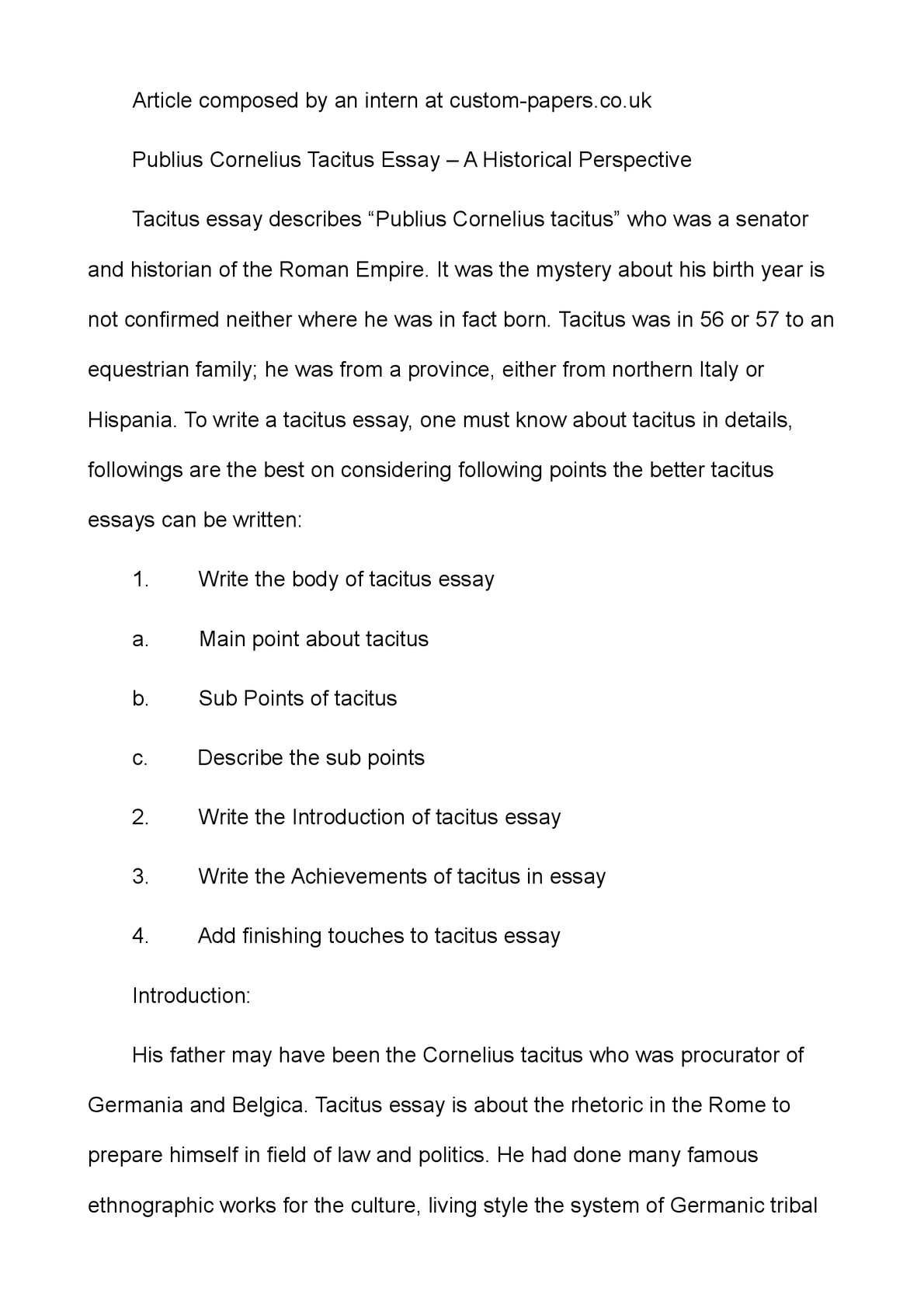 essay on tacitus Tacitus this essay tacitus and other 64,000+ term papers, college essay examples and free essays are available now on reviewessayscom autor: review • november 20, 2010 • essay • 909 words (4 pages) • 589 views.