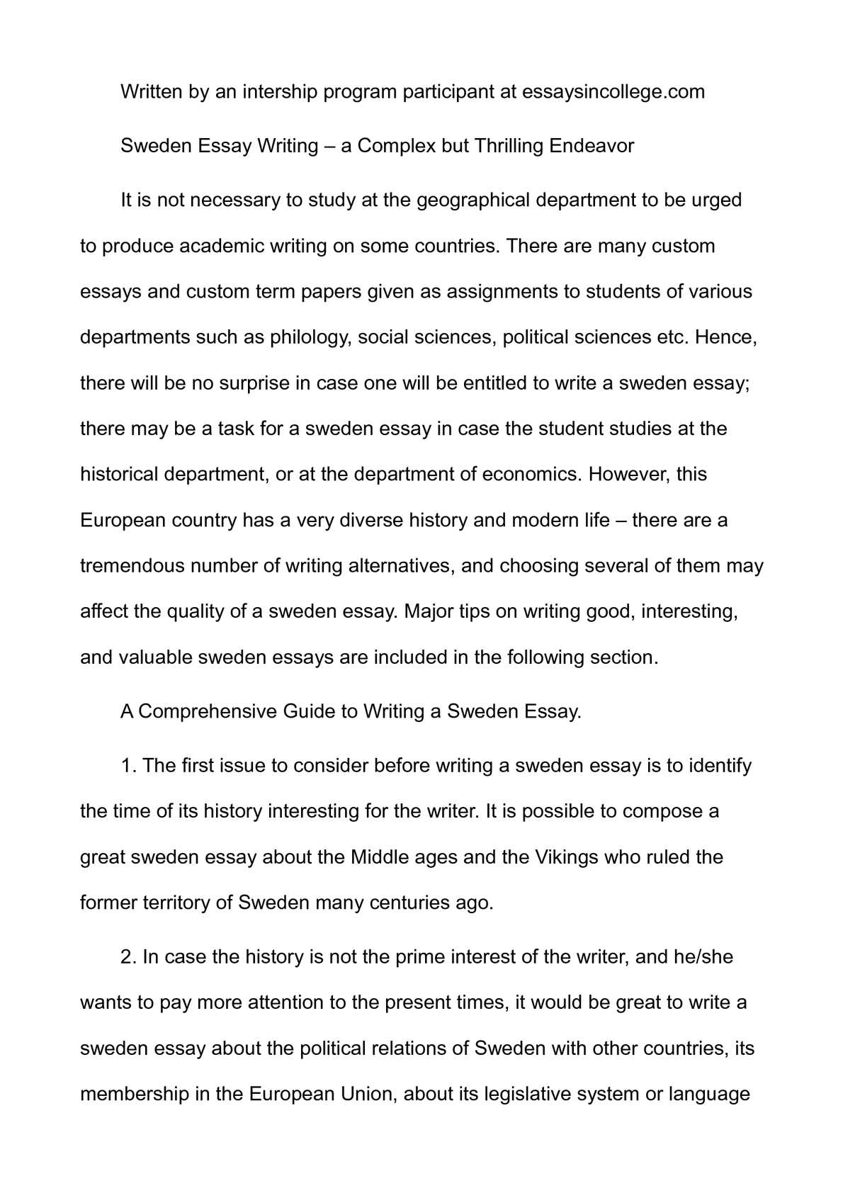sweden essay Sweden custom essay writing sweden is known as the country of females truly, in sweden females can be found in government, as chief executive officers, business owners and social leaders.