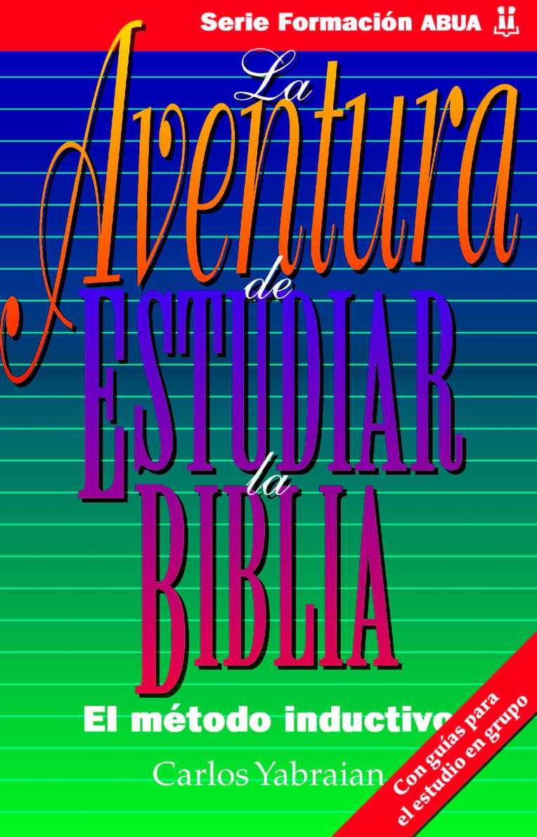 AVENTURA DE ESTUDIAR LA BIBLIA - METODO INDUCTIVO