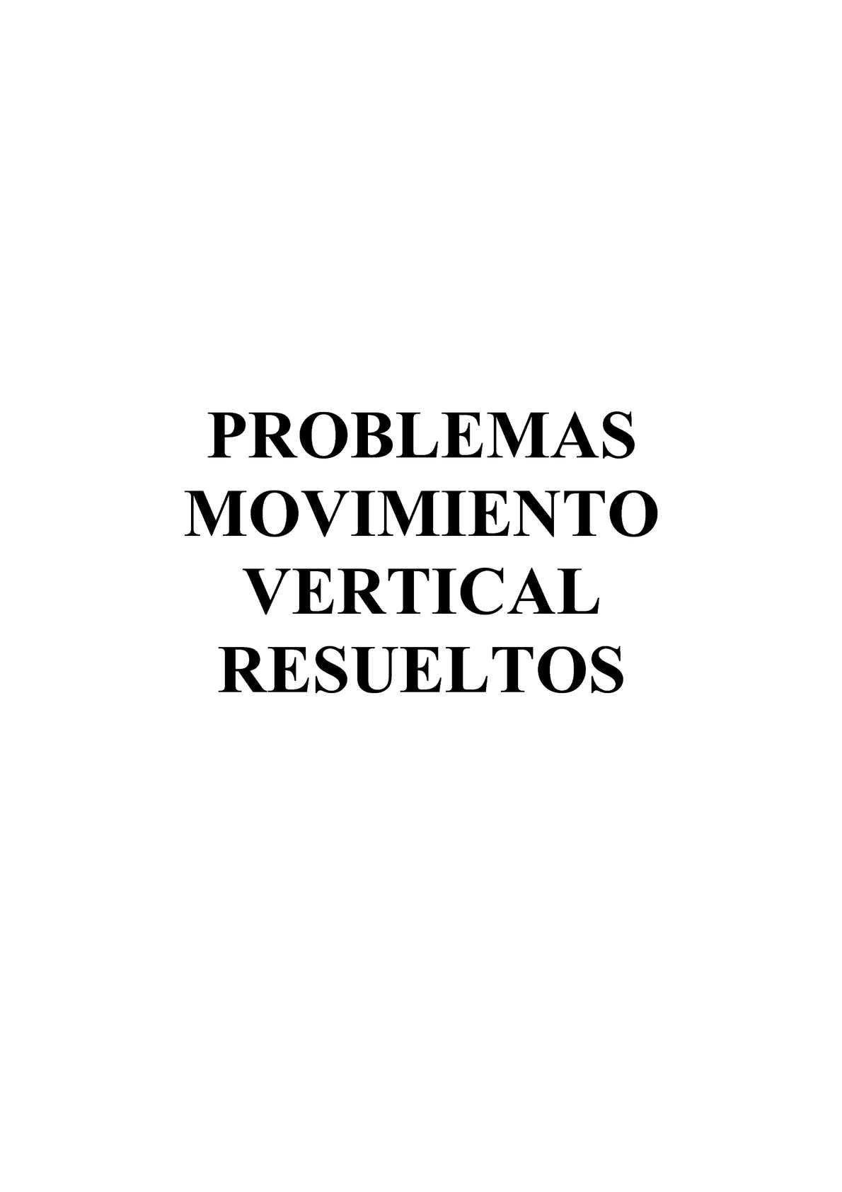 25 PROBLEMAS DE MOVIMIENTO VERTICAL RESUELTOS