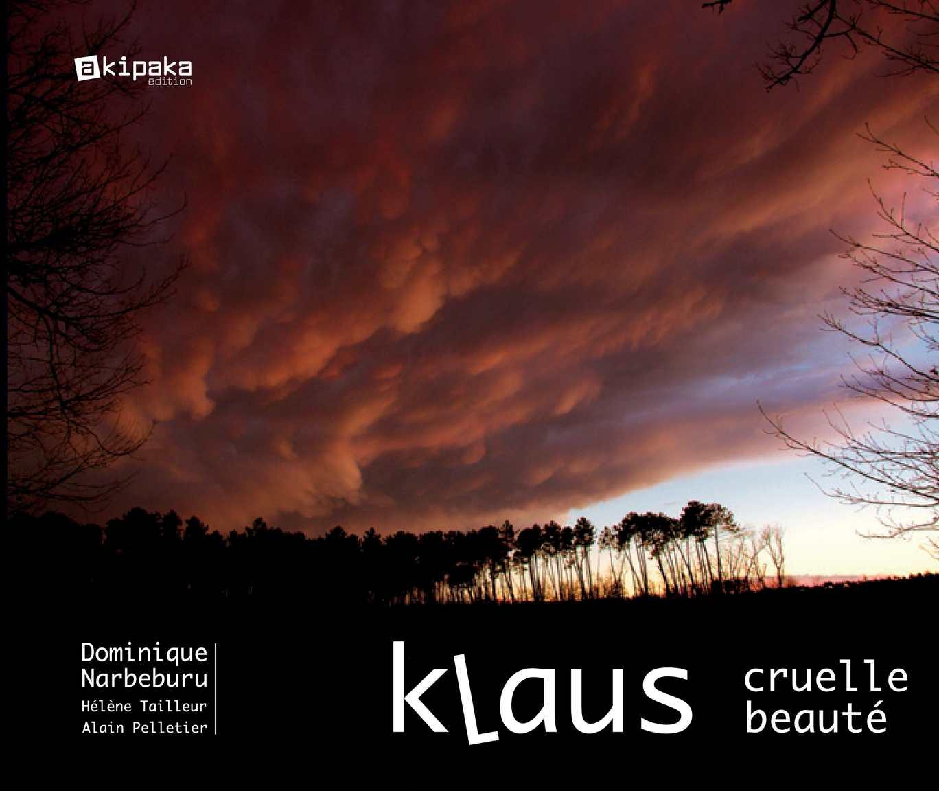 """Tempête KLAUS dans les Landes, le livre """"Cruelle beauté"""""""