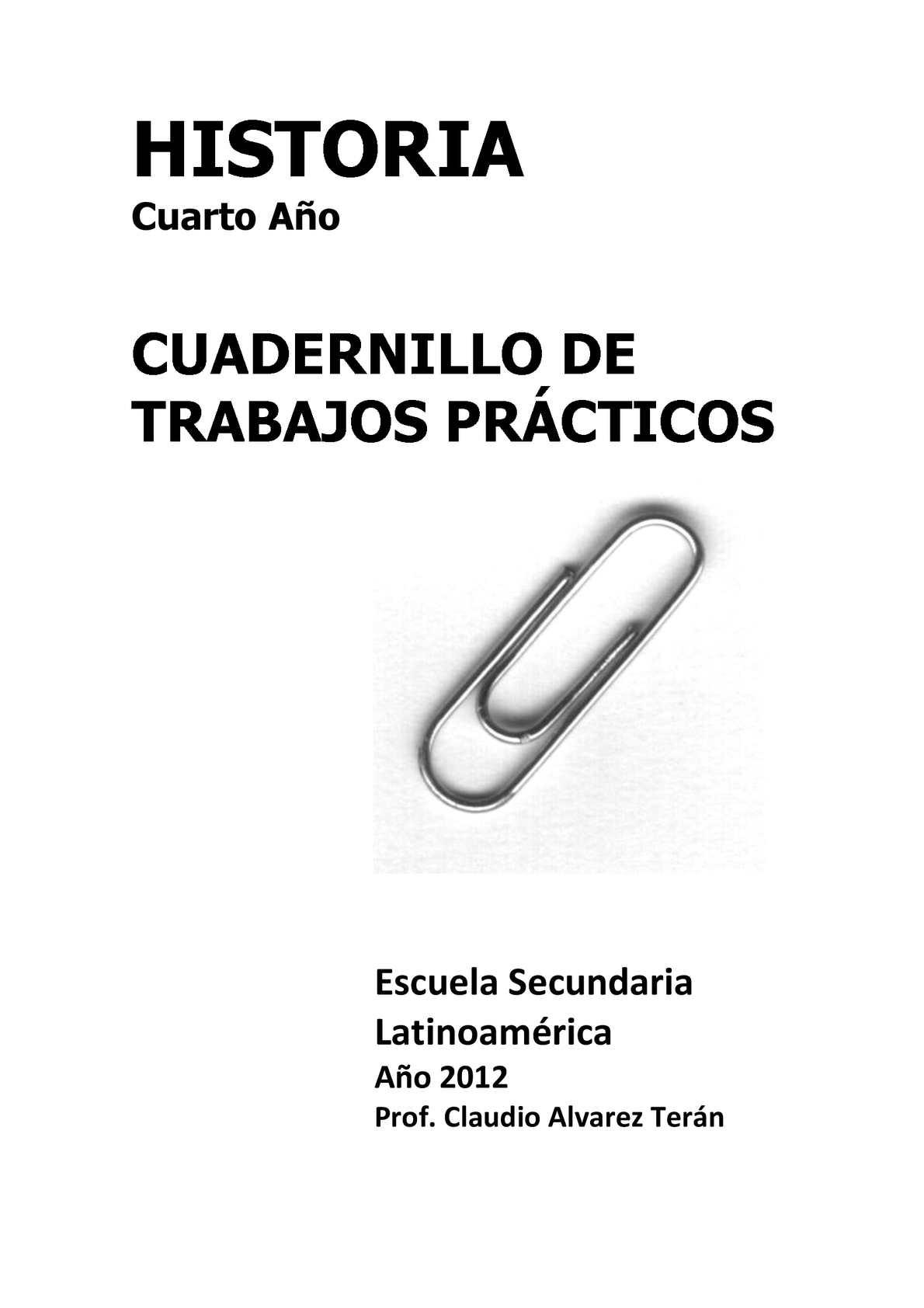 """Cuadernillo de Trabajos Prácticos para """"Historia"""" 4° año sec"""