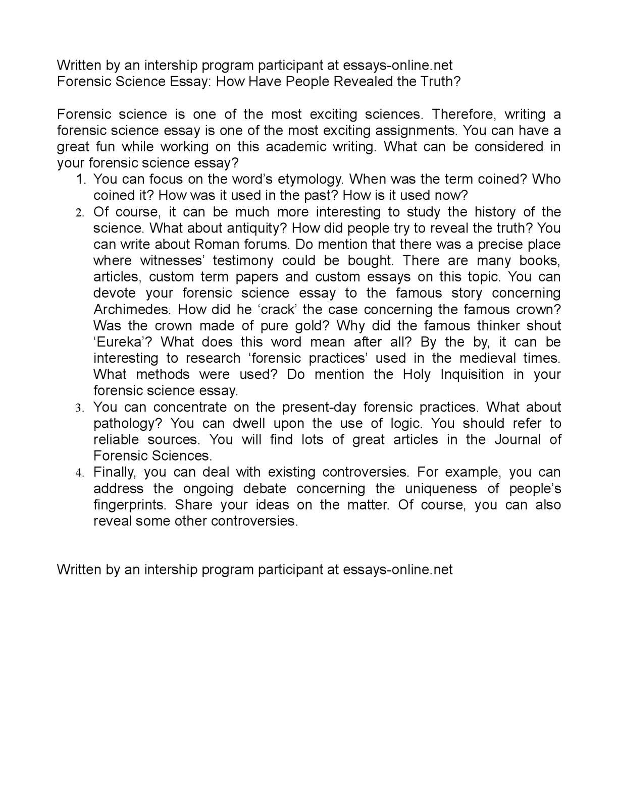 forensic science essays 1 what is forensic science forensic science is the applications of science in criminal justice 2 what three tasks or responsibilities does a forensic scientist have.