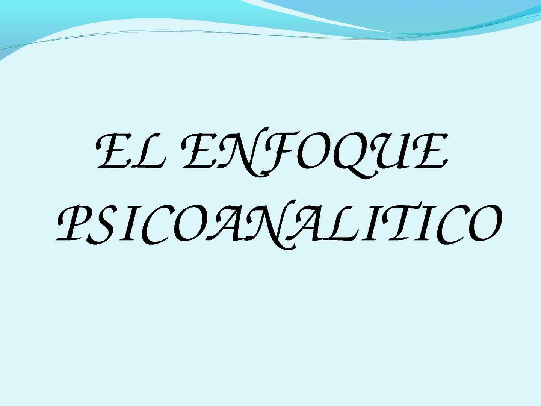 ENFOQUE PSICOANALITICO