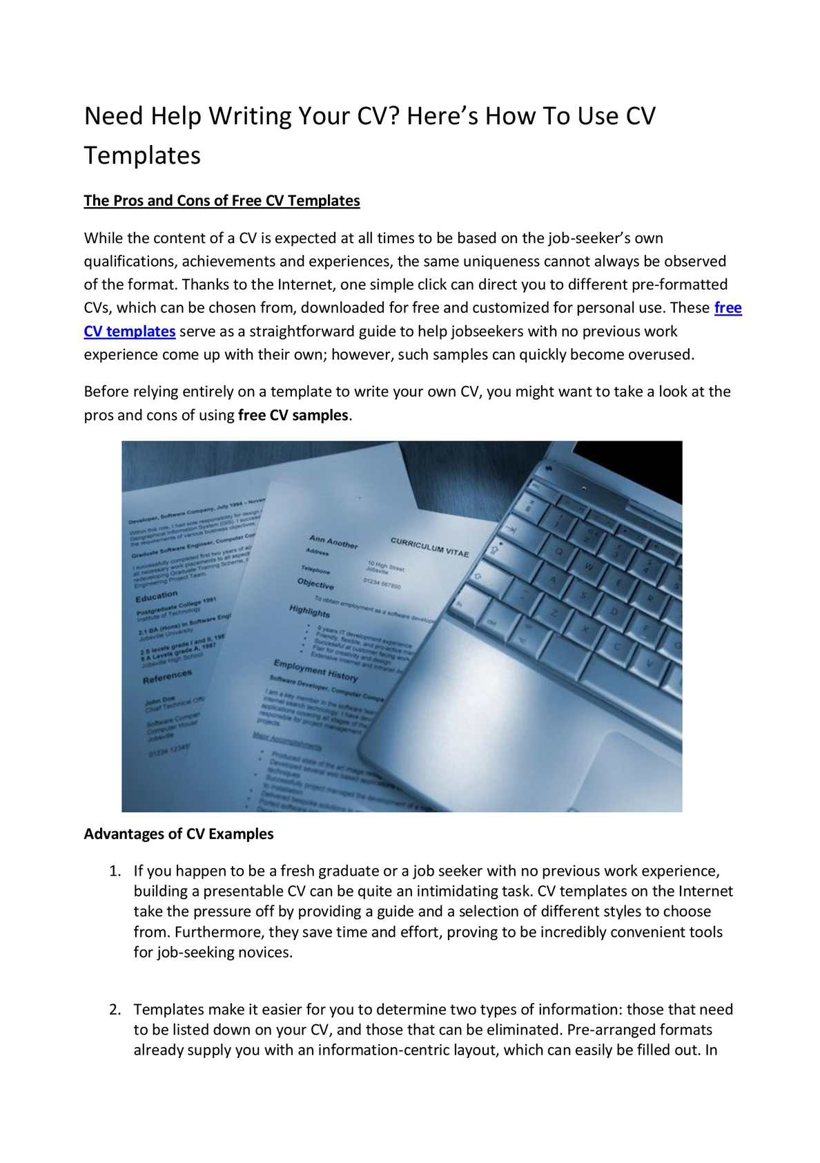 help to write a cv Here's information on how to write a curriculum vitae for a job, what to include in a cv, with examples and tips for writing effective curriculum vitae.