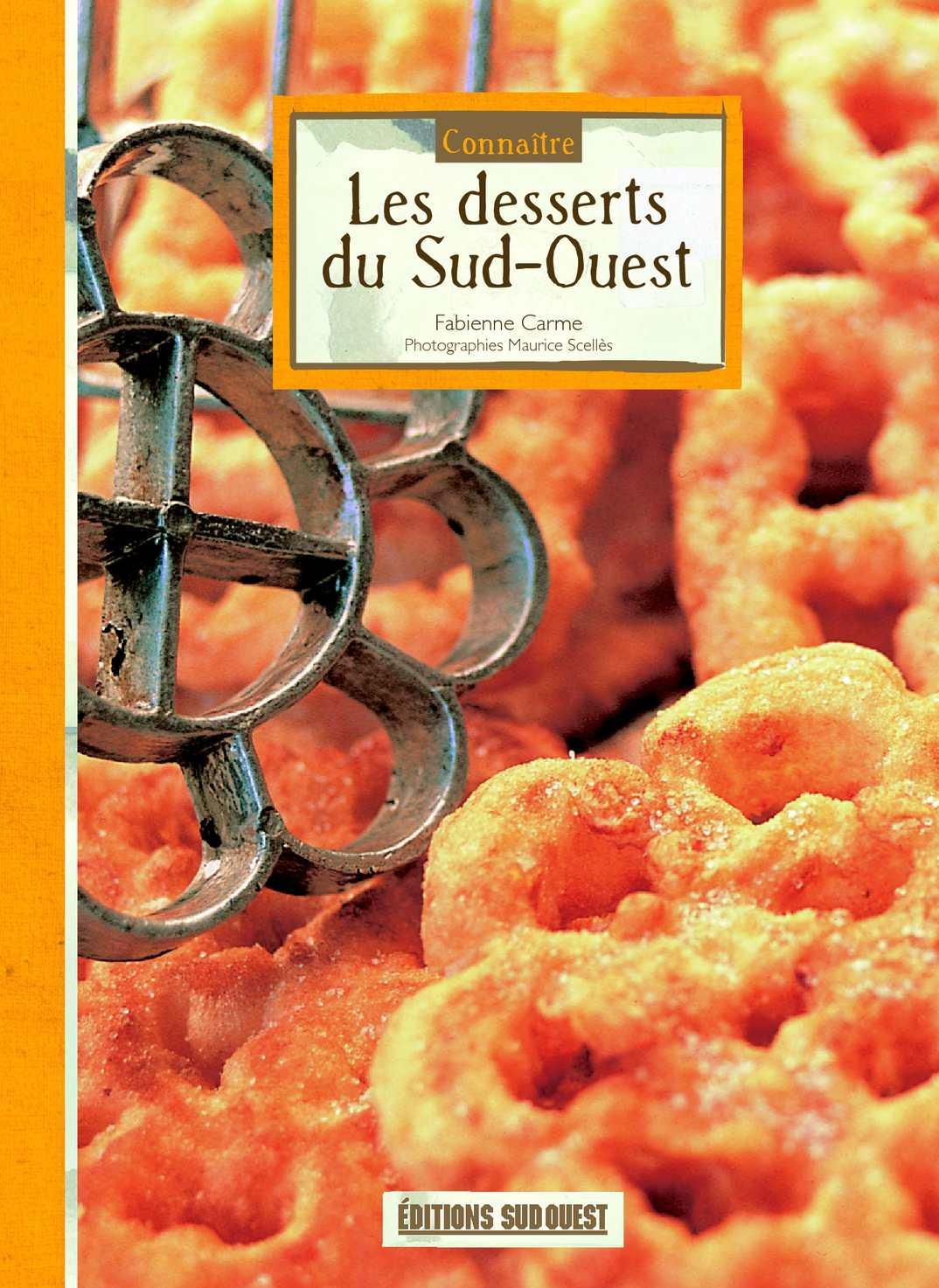 Connaître les desserts du Sud-Ouest