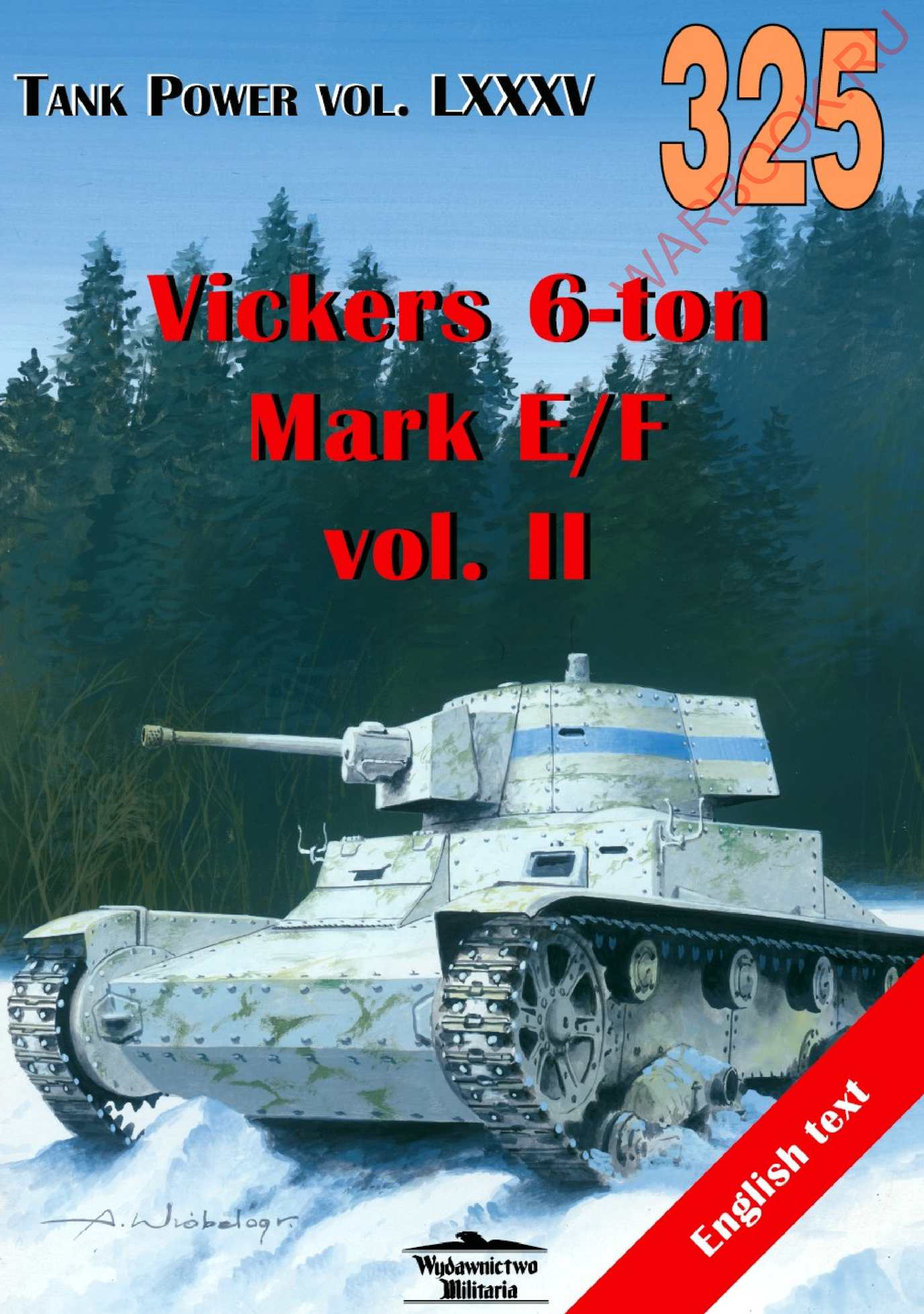 Wydawnictwo Militaria 325 Vickers 6-ton Mark E-F vol.II