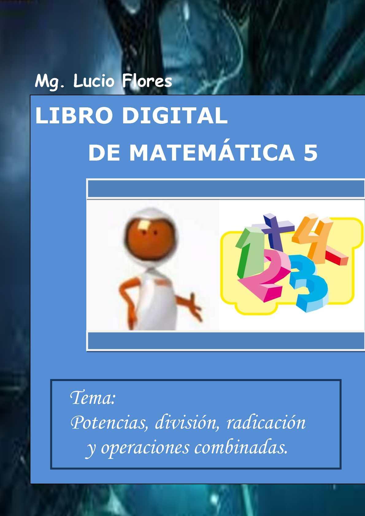 Lucio Flores5 Libro Digital 2012 - potencias divisiones y radicales