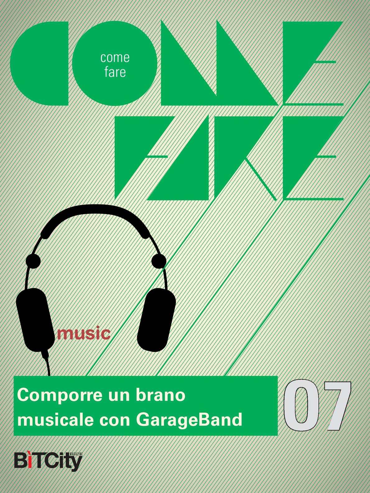 01 Come fare: Comporre un brano musicale con GarageBand