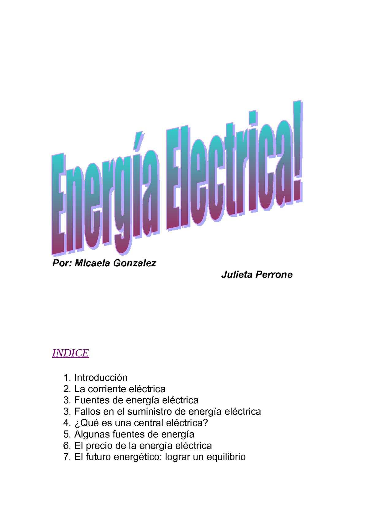 Circuito Que Recorre La Electricidad Desde Su Generación Hasta Su Consumo : Calaméo energía eléctrica