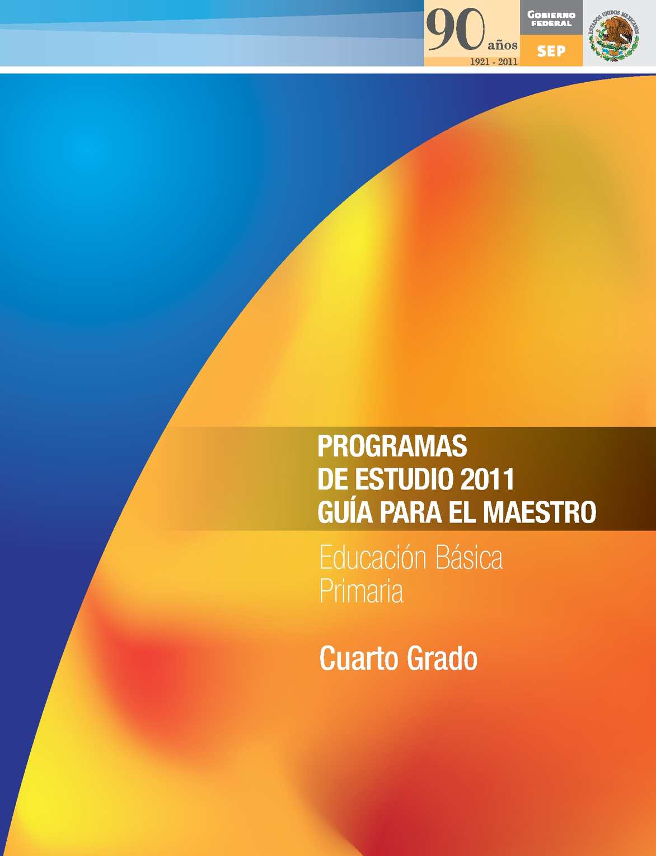 Calaméo - Cuarto grado. Programas de estudio 2011. Guía para el ...