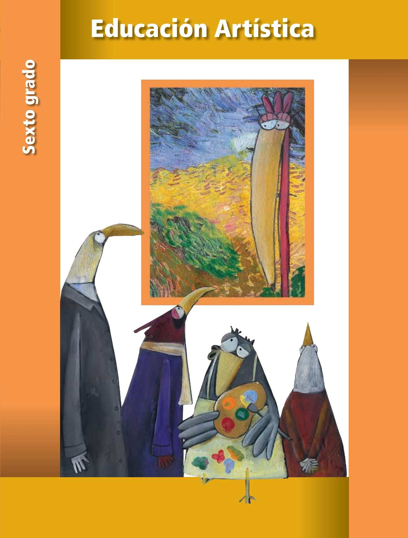 Sexto Grado. Libro de Texto Gratuito de Educación Artística.