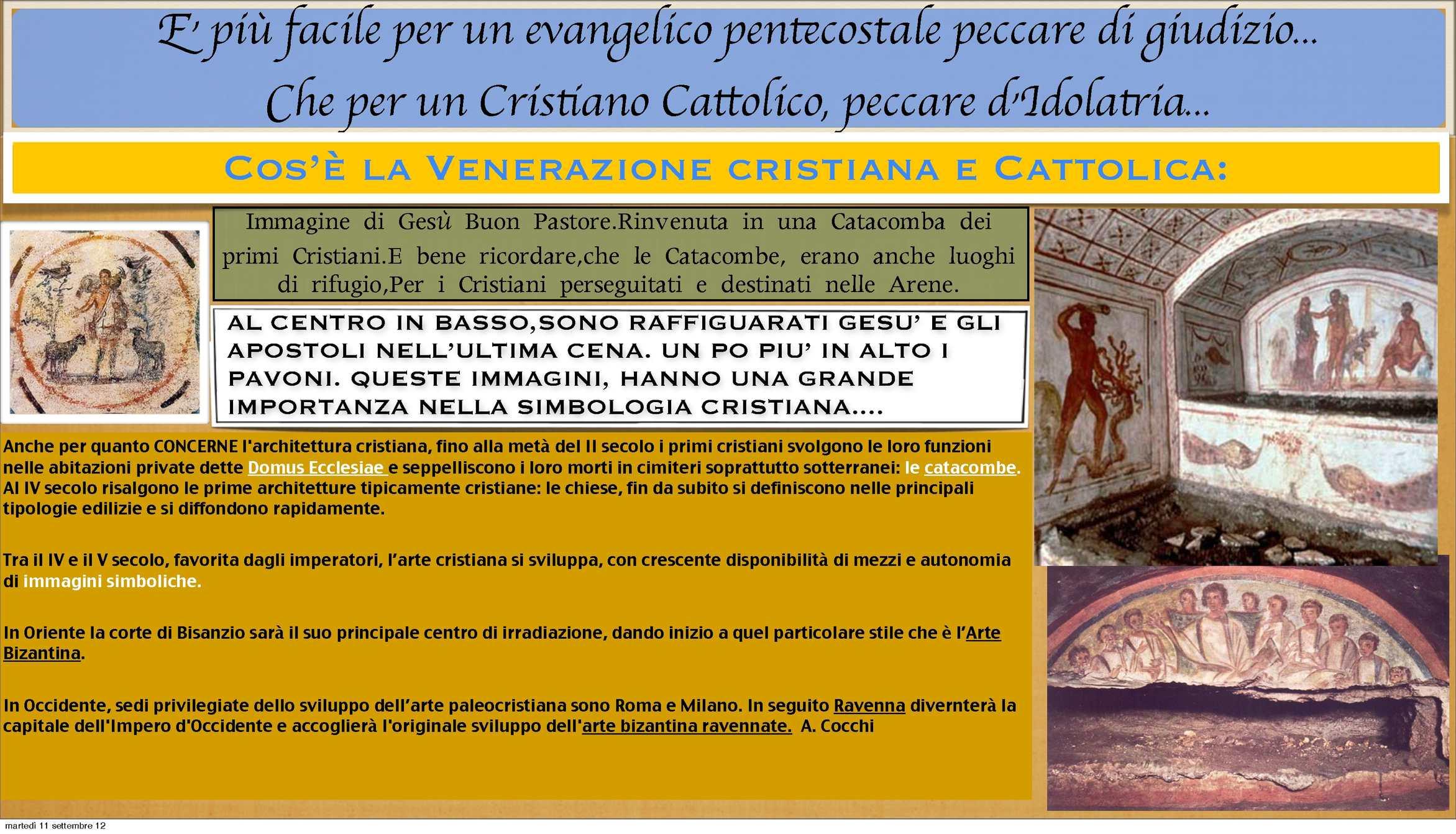 """"""" E' PIU' FACILE CHE UN PENTECOSTALE PECCHI DI GIUDIZIO,CHE UN CATTOLICO D'IDOLATRIA"""""""